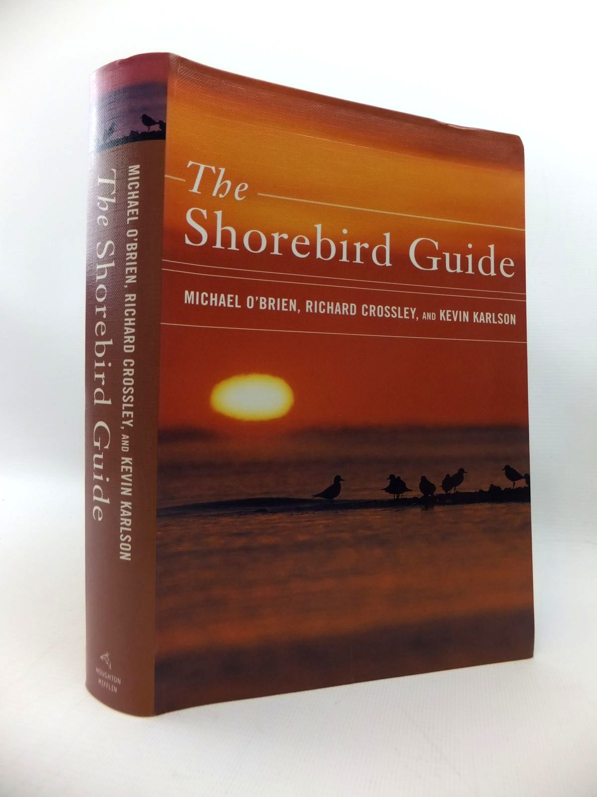 Photo of THE SHOREBIRD GUIDE written by O'Brien, Michael<br />Crossley, Richard<br />Karlson, Kevin illustrated by Crossley, Richard<br />Karlson, Kevin<br />et al., published by Houghton Mifflin Company (STOCK CODE: 1814467)  for sale by Stella & Rose's Books