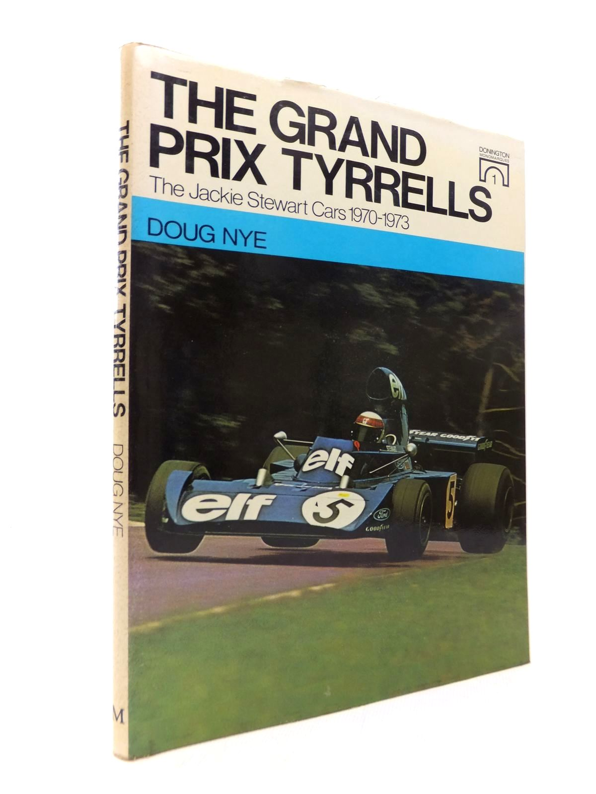 Photo of THE GRAND PRIX TYRRELLS: THE JACKIE STEWART CARS 1970-1973 written by Nye, Doug published by MacMillan (STOCK CODE: 1814521)  for sale by Stella & Rose's Books