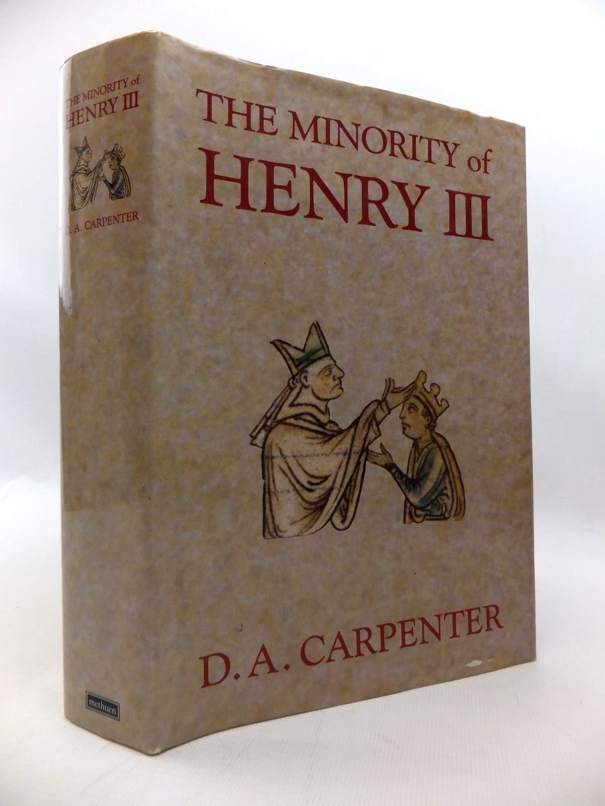 Photo of THE MINORITY OF HENRY III written by Carpenter, D.A. published by Methuen (STOCK CODE: 1814525)  for sale by Stella & Rose's Books