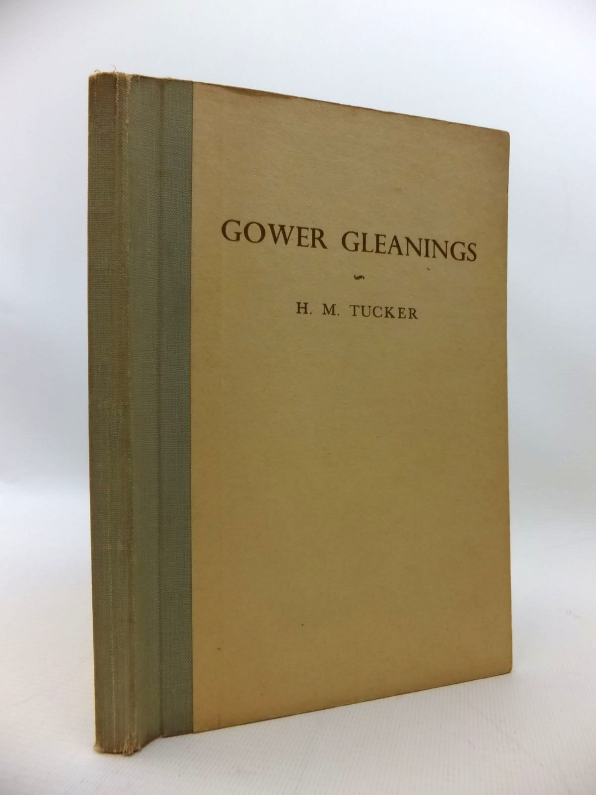 Photo of GOWER GLEANINGS written by Tucker, H.M. illustrated by Morgan, E. Ernest published by The Gower Society (STOCK CODE: 1814561)  for sale by Stella & Rose's Books