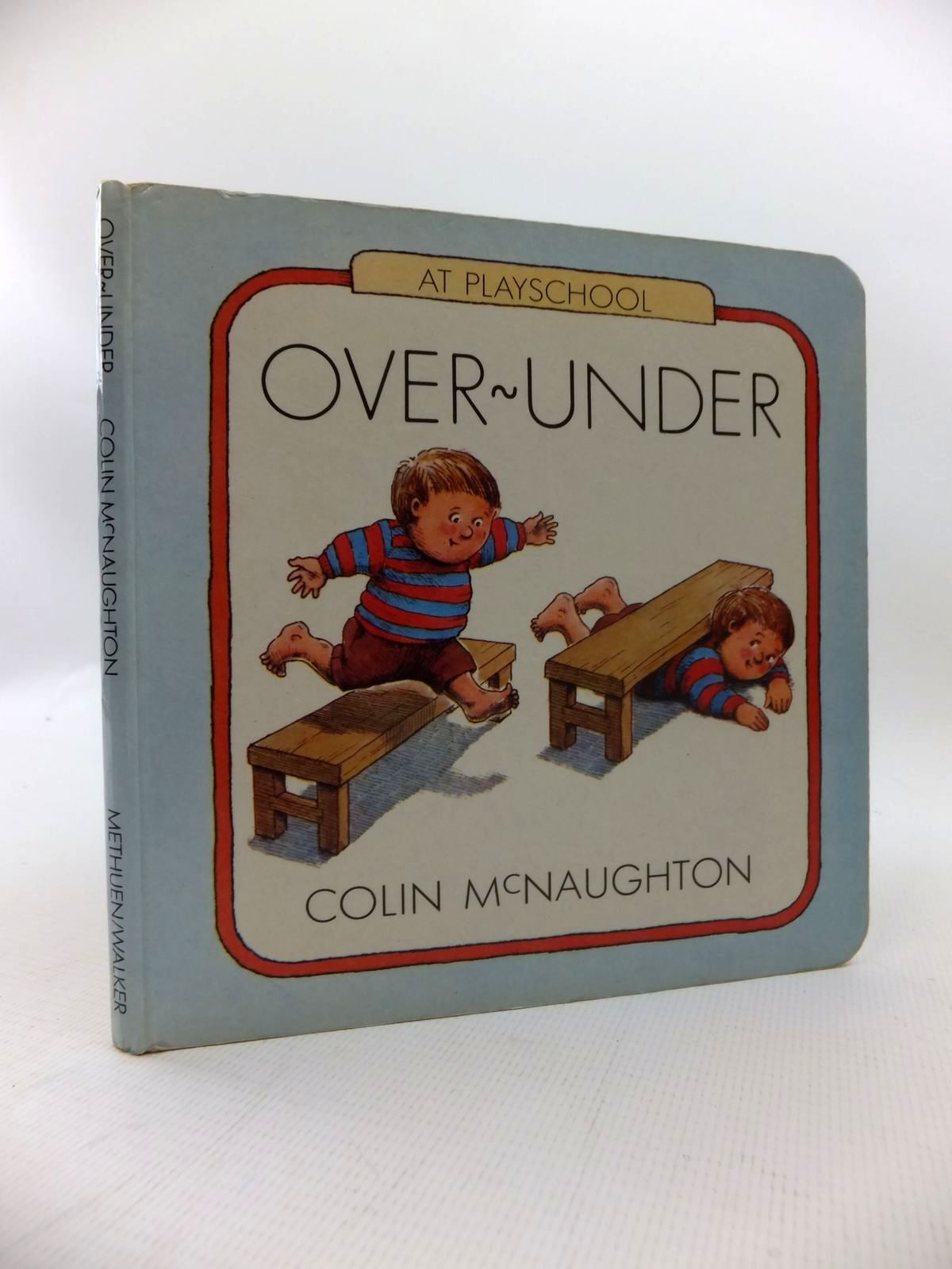 Photo of AT PLAYSCHOOL: OVER-UNDER written by McNaughton, Colin illustrated by McNaughton, Colin published by Methuen Walker Books (STOCK CODE: 1814585)  for sale by Stella & Rose's Books
