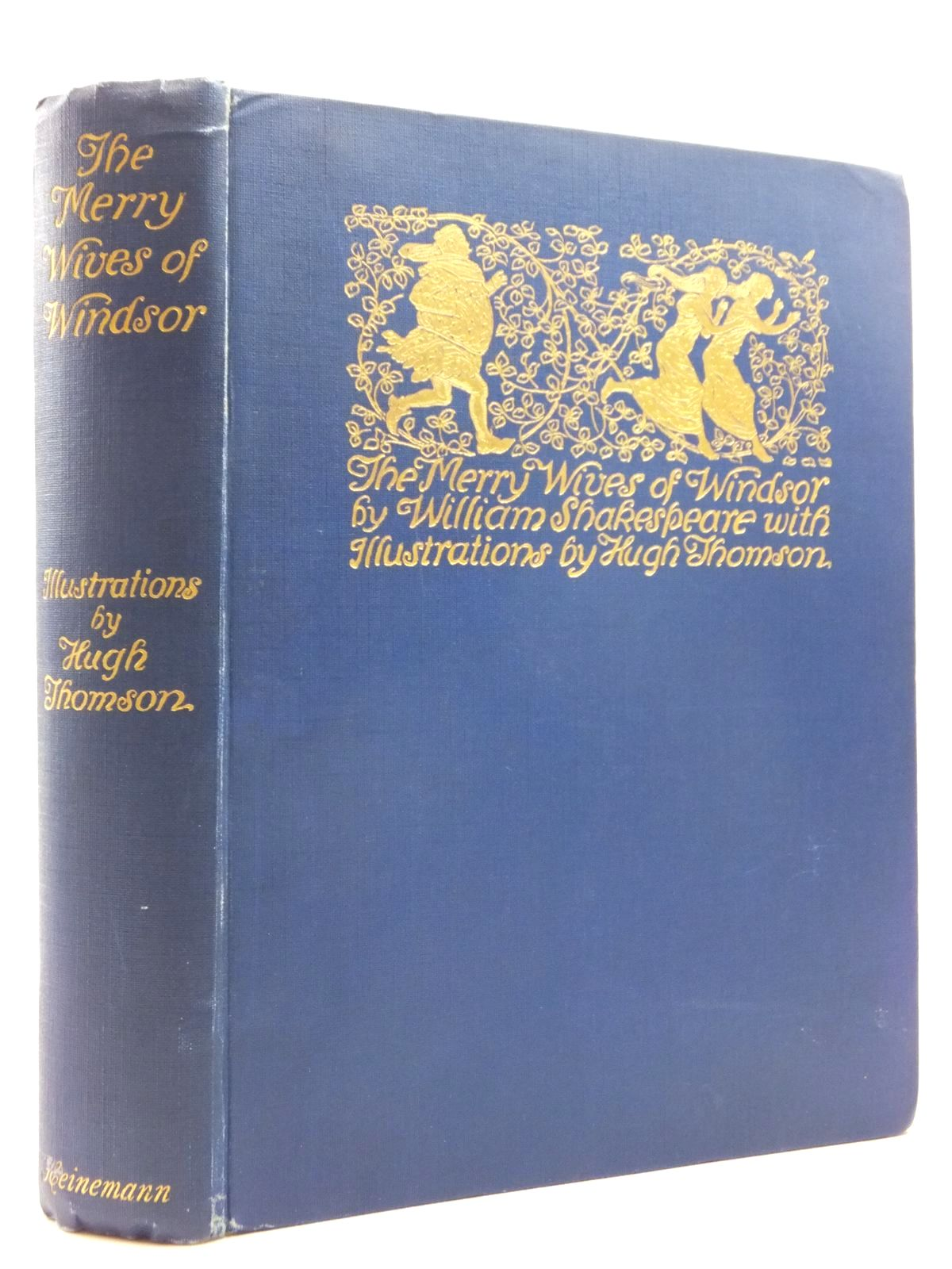 Photo of THE MERRY WIVES OF WINDSOR written by Shakespeare, William illustrated by Thomson, Hugh published by William Heinemann (STOCK CODE: 1814791)  for sale by Stella & Rose's Books