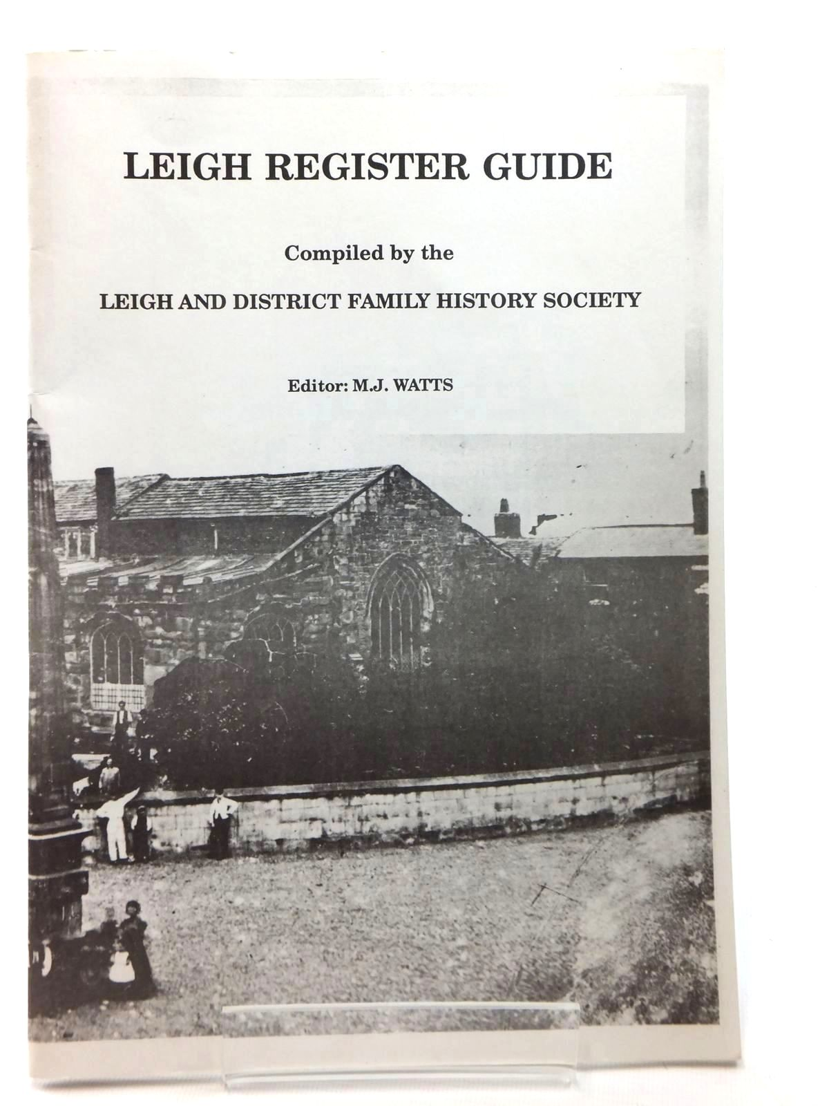 Photo of LEIGH REGISTER GUIDE written by Watts, M.J. published by Leigh And District Family History Society (STOCK CODE: 1814835)  for sale by Stella & Rose's Books