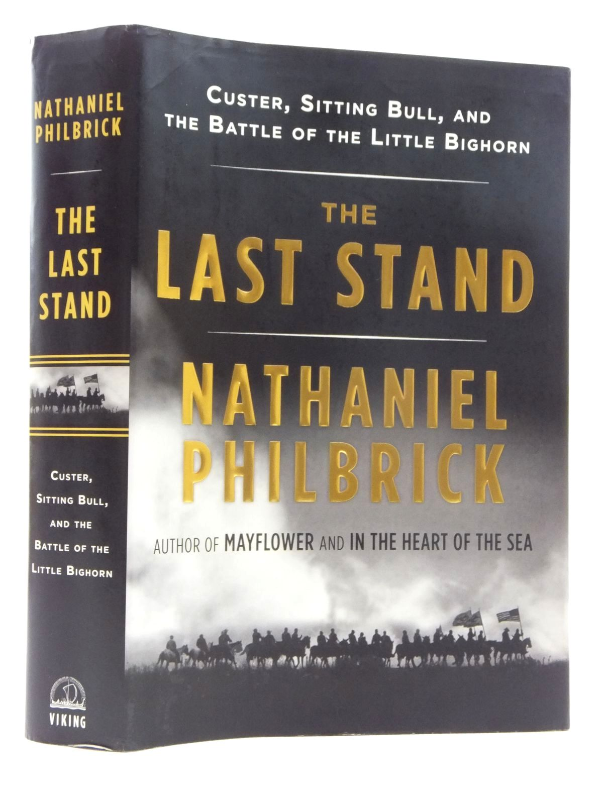 Photo of THE LAST STAND: CUSTER, SITTING BULL AND THE BATTLE OF THE LITTLE BIG HORN written by Philbrick, Nathaniel published by Viking (STOCK CODE: 1814858)  for sale by Stella & Rose's Books