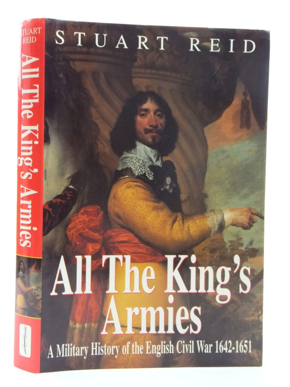 Photo of ALL THE KING'S ARMIES written by Reid, Stuart published by Spellmount Ltd. (STOCK CODE: 1815004)  for sale by Stella & Rose's Books