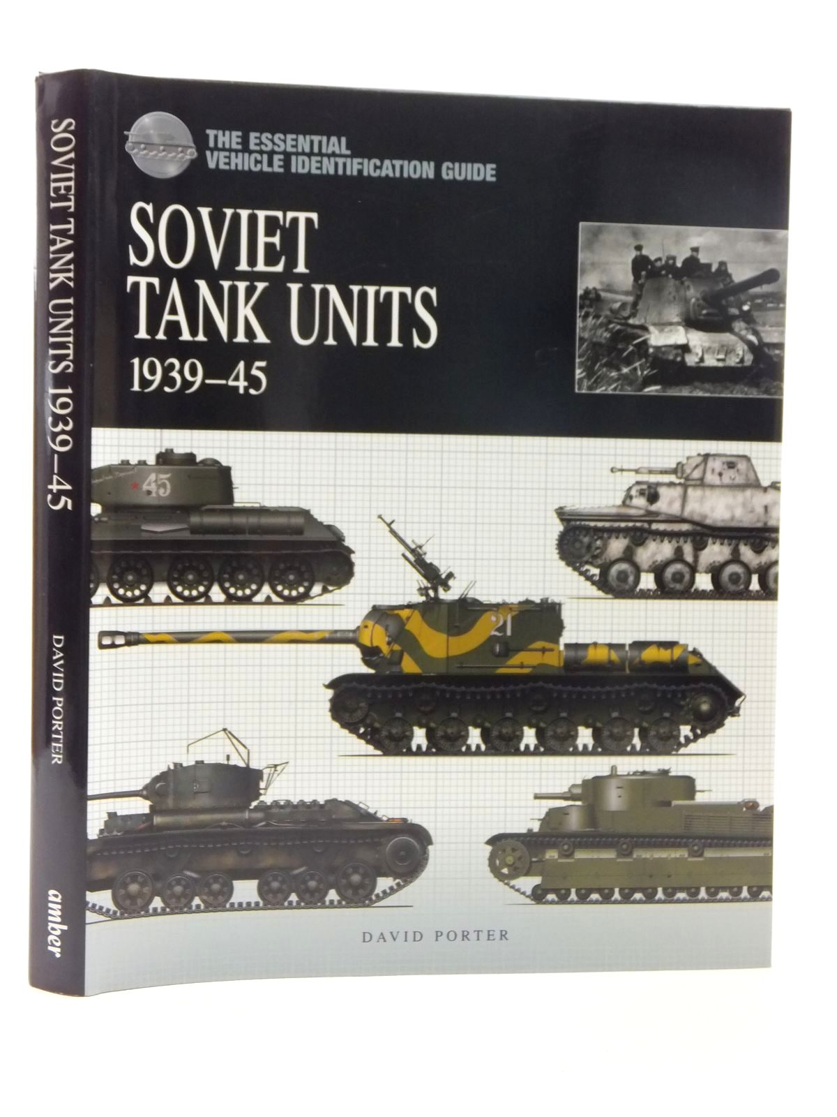 Photo of THE ESSENTIAL VEHICLE IDENTIFICATION GUIDE: SOVIET TANK UNITS 1939-45 written by Porter, David published by Amber Books (STOCK CODE: 1815069)  for sale by Stella & Rose's Books