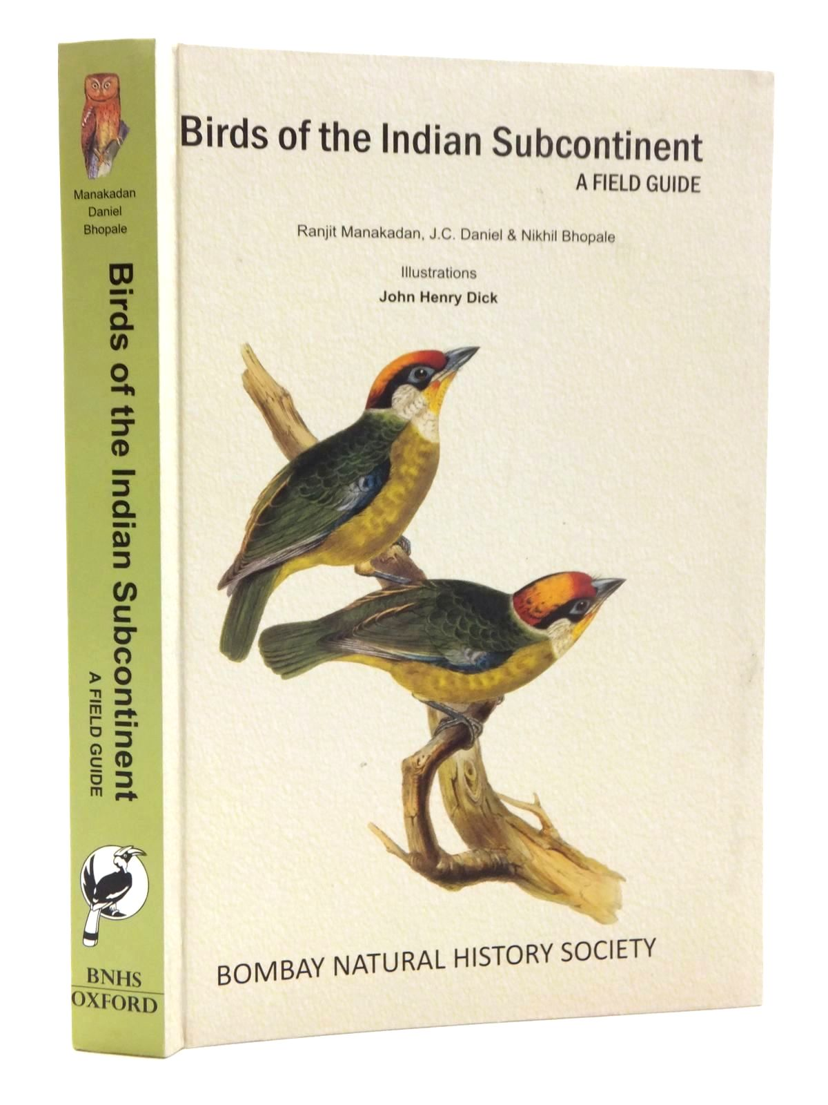 Photo of BIRDS OF THE INDIAN SUBCONTINENT: A FIELD GUIDE written by Manakadan, Ranjit<br />Daniel, J.C.<br />Bhopale, Nikhil illustrated by Dick, John Henry published by The Bombay Natural History Society, Oxford University Press (STOCK CODE: 1815133)  for sale by Stella & Rose's Books