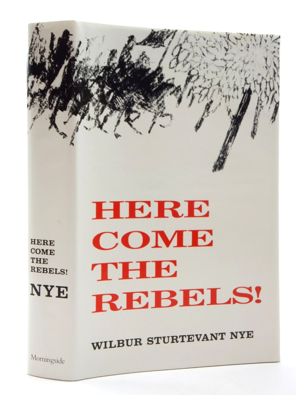 Photo of HERE COME THE REBELS! written by Nye, Wilbur Sturtevant published by Morningside Bookshop (STOCK CODE: 1815149)  for sale by Stella & Rose's Books