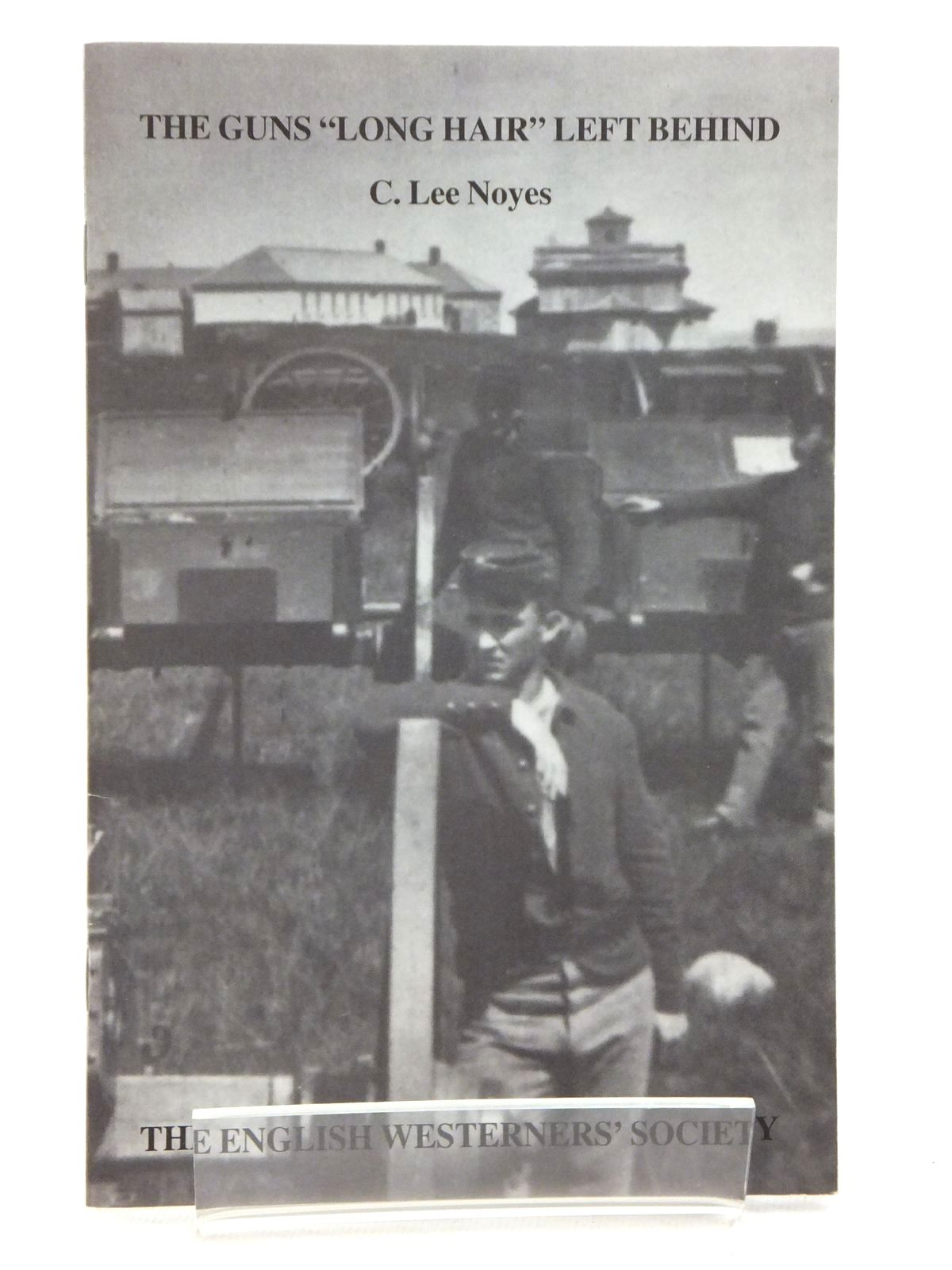 """Photo of THE GUNS """"LONG HAIR"""" LEFT BEHIND: THE GATLING GUN DETACHMENT AND THE LITTLE BIG HORN written by Noyes, C. Lee published by The English Westerners' Society (STOCK CODE: 1815256)  for sale by Stella & Rose's Books"""