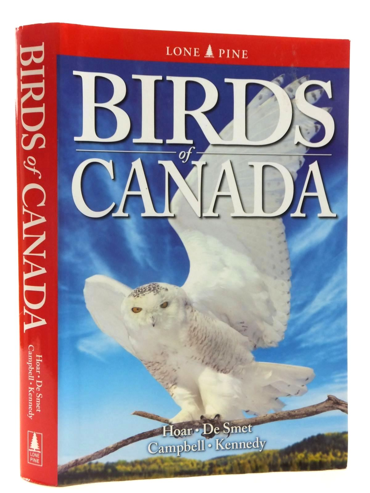 Photo of BIRDS OF CANADA written by Hoar, Tyler L.<br />De Smet, Ken<br />Campbell, R. Wayne<br />Kennedy, Gregory published by Lone Pine Publishing (STOCK CODE: 1815274)  for sale by Stella & Rose's Books