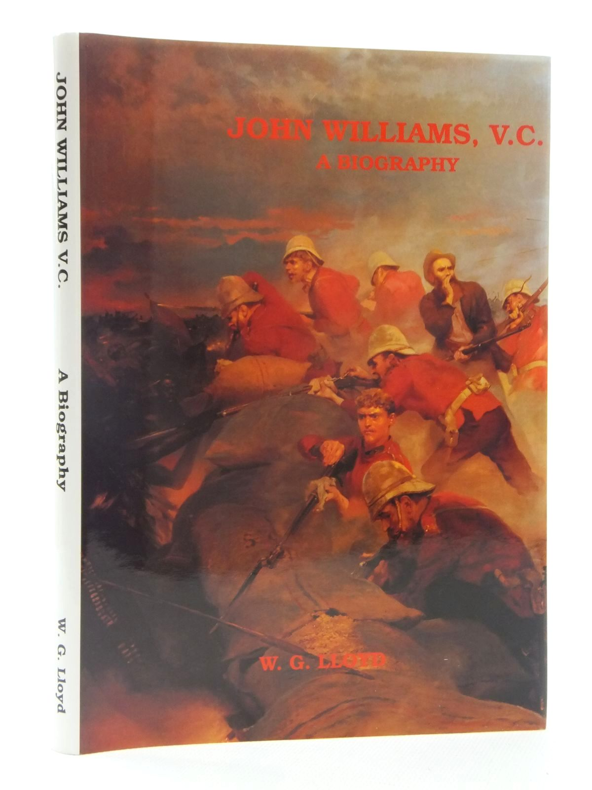 Photo of JOHN WILLIAMS V.C.: A BIOGRAPHY written by Lloyd, W.G. published by W.G. Lloyd (STOCK CODE: 1815282)  for sale by Stella & Rose's Books