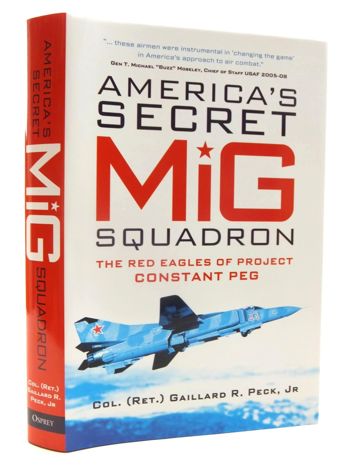Photo of AMERICA'S SECRET MIG SQUADRON written by Peck, Gaillard R. published by Osprey Publishing (STOCK CODE: 1815352)  for sale by Stella & Rose's Books