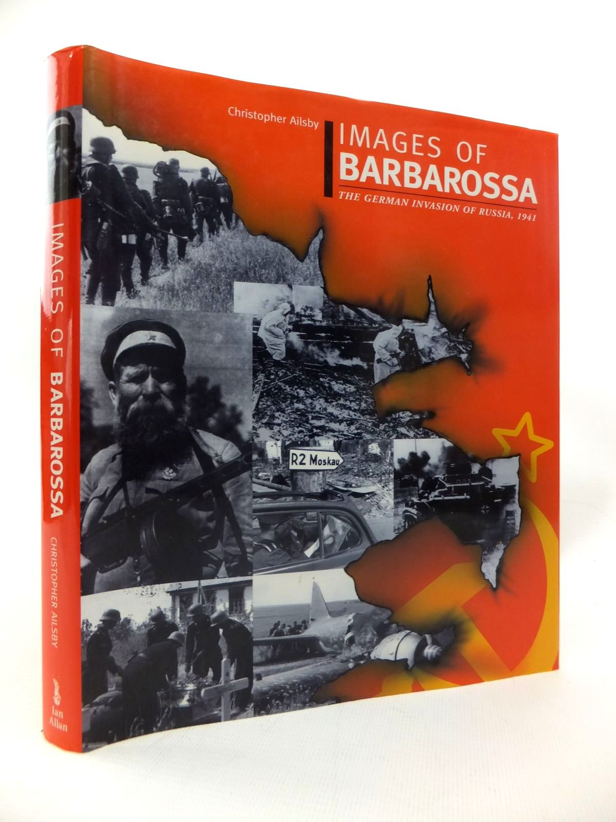 Photo of IMAGES OF BARBAROSSA THE GERMAN INVASION OF RUSSIA, 1941 written by Ailsby, Christopher published by Ian Allan (STOCK CODE: 1815405)  for sale by Stella & Rose's Books