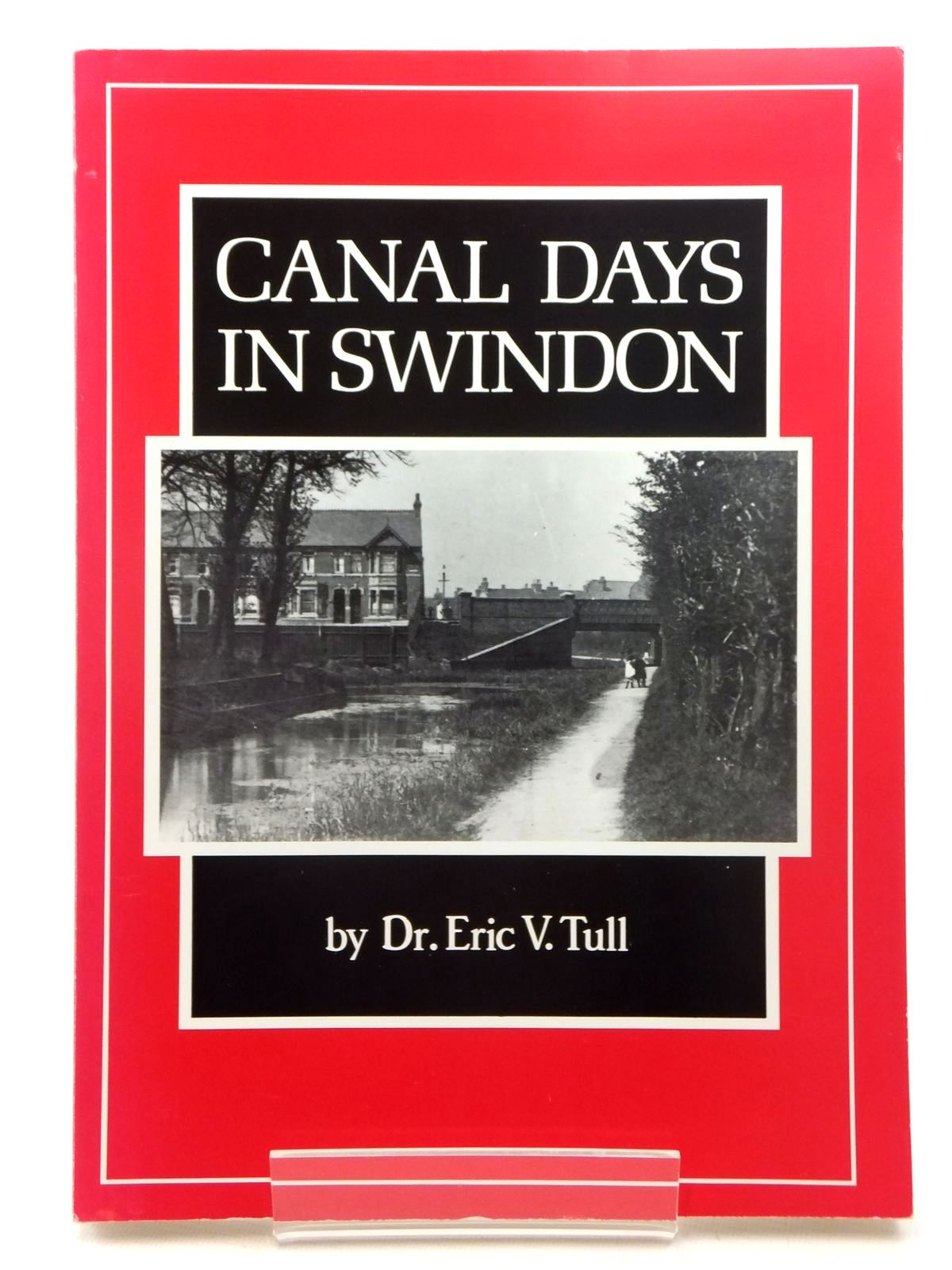 Photo of CANAL DAYS IN SWINDON written by Tull, Eric V. (STOCK CODE: 1815432)  for sale by Stella & Rose's Books
