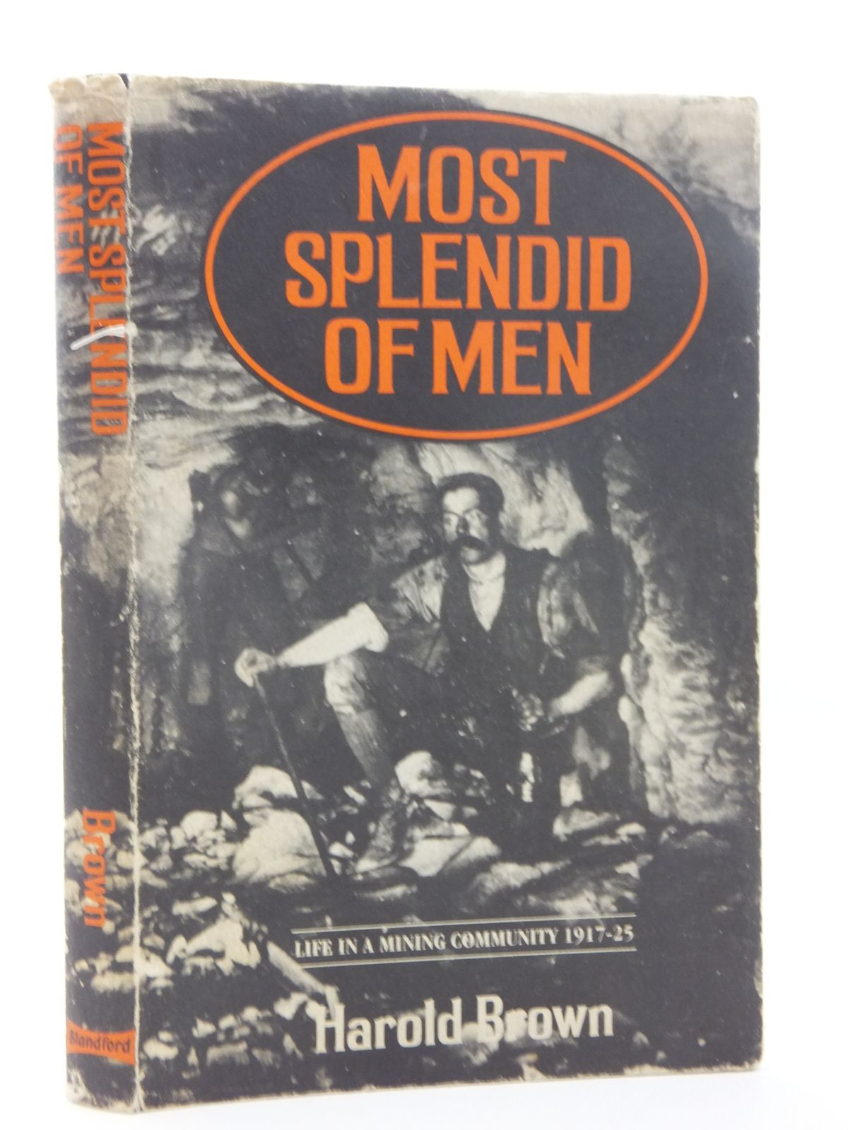 Photo of MOST SPLENDID OF MEN LIFE IN A MINING COMMUNITY 1917-25 written by Brown, Harold published by Blandford Press (STOCK CODE: 1815442)  for sale by Stella & Rose's Books