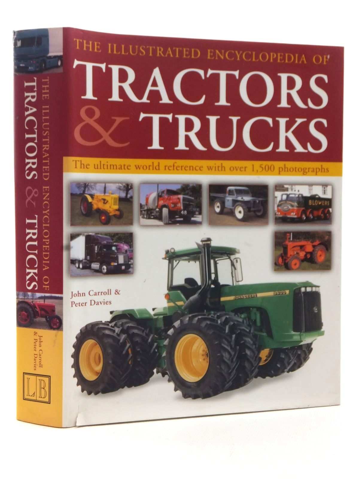 The Ultimate World Reference With Over 1500 Photographs The Illustrated Encyclopedia of Tractors /& Trucks