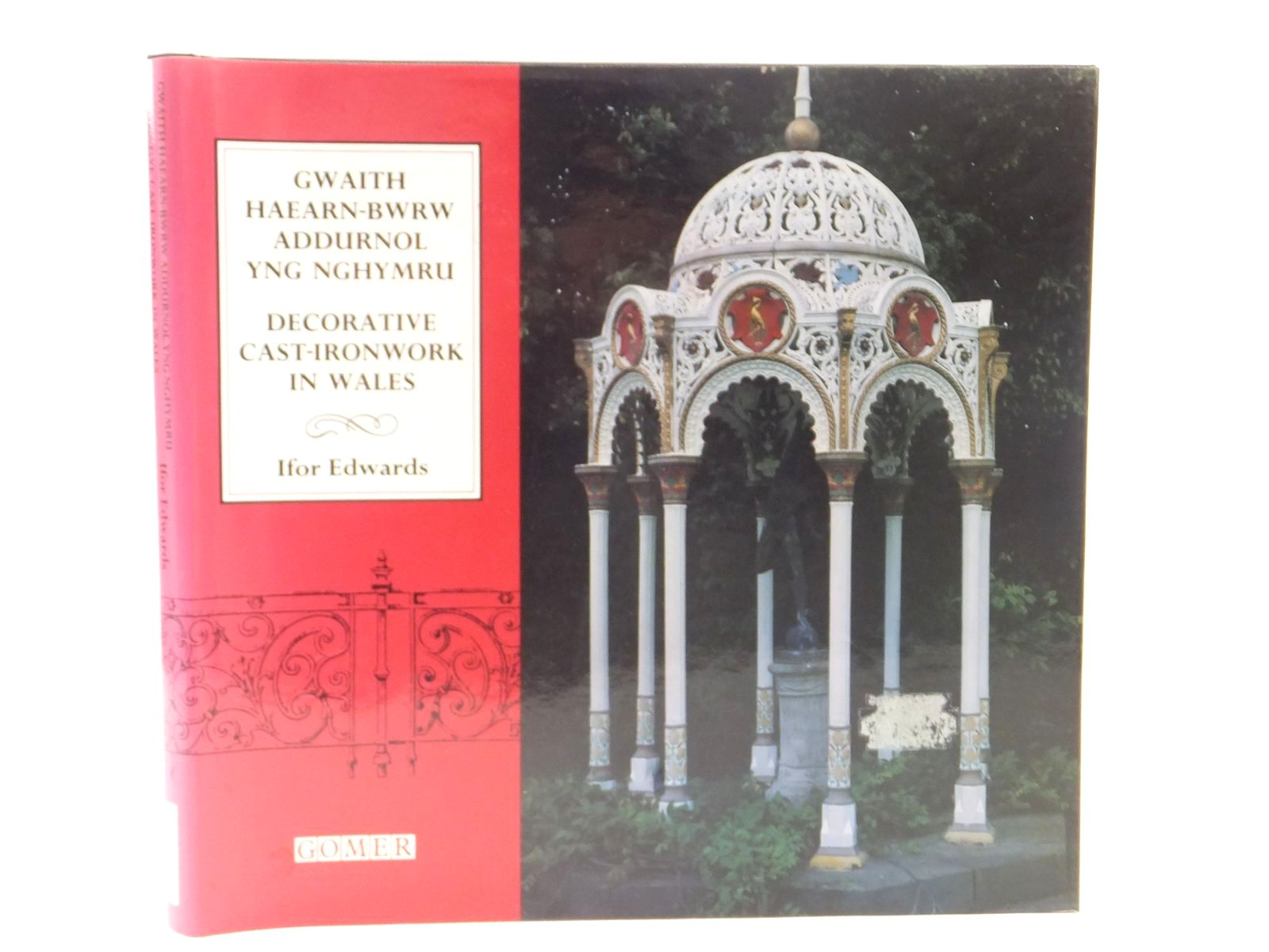 Photo of GWAITH HAEARN-BWRW ADDURNOL YNG NGHYMRU: DECORATIVE CAST-IRONWORK IN WALES written by Edwards, Ifor published by Gomer Press (STOCK CODE: 1815474)  for sale by Stella & Rose's Books