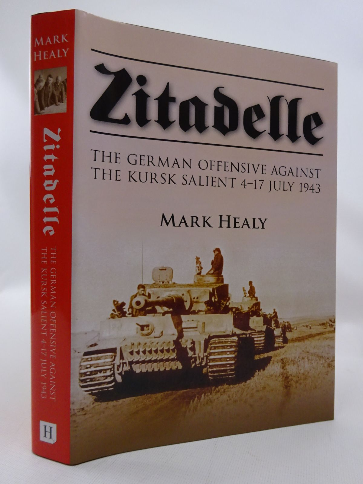 Photo of ZITADELLE: THE GERMAN OFFENSIVE AGAINST THE KURSK SALIENT 4-17 JULY 1943 written by Healy, Mark published by The History Press (STOCK CODE: 1815498)  for sale by Stella & Rose's Books