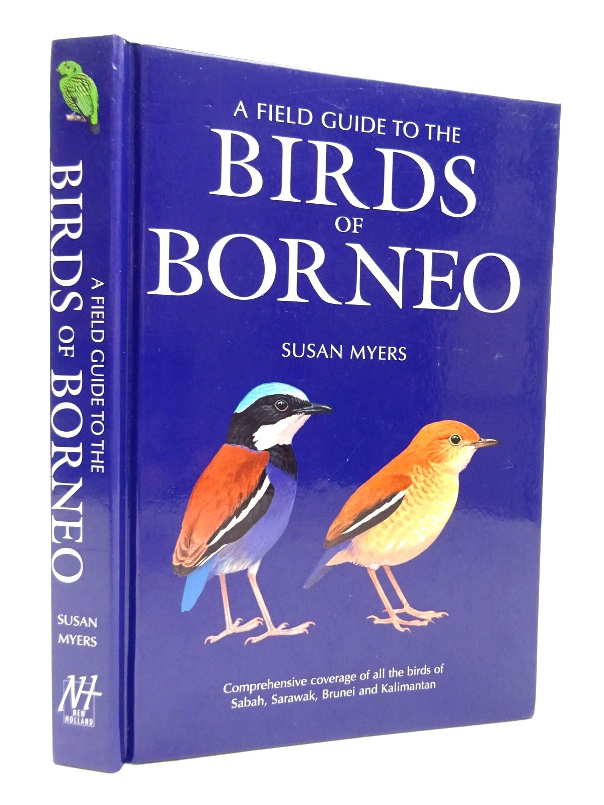 Photo of A FIELD GUIDE TO THE BIRDS OF BORNEO written by Myers, Susan illustrated by Allen, Richard<br />Burn, Hilary<br />Byers, Clive<br />et al., published by New Holland (STOCK CODE: 1815571)  for sale by Stella & Rose's Books