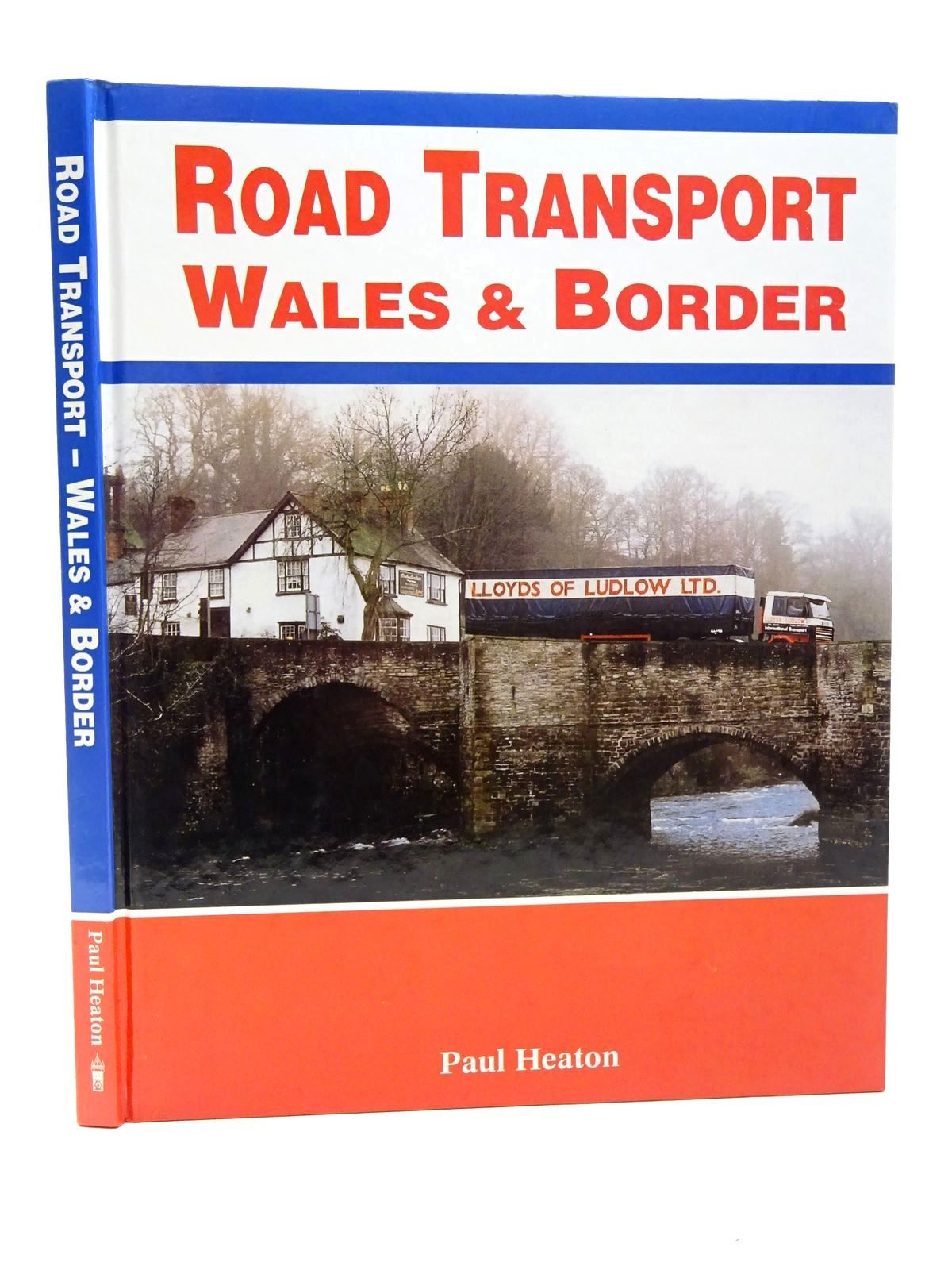Photo of ROAD TRANSPORT WALES & BORDER written by Heaton, Paul published by P.M. Heaton Publishing (STOCK CODE: 1815617)  for sale by Stella & Rose's Books