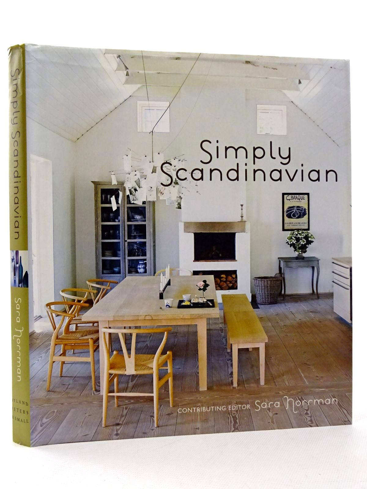 Photo of SIMPLY SCANDINAVIAN written by Norrman, Sara<br />Englund, Magnus<br />Clifton-Mogg, Caroline published by Ryland Peters & Small (STOCK CODE: 1815667)  for sale by Stella & Rose's Books