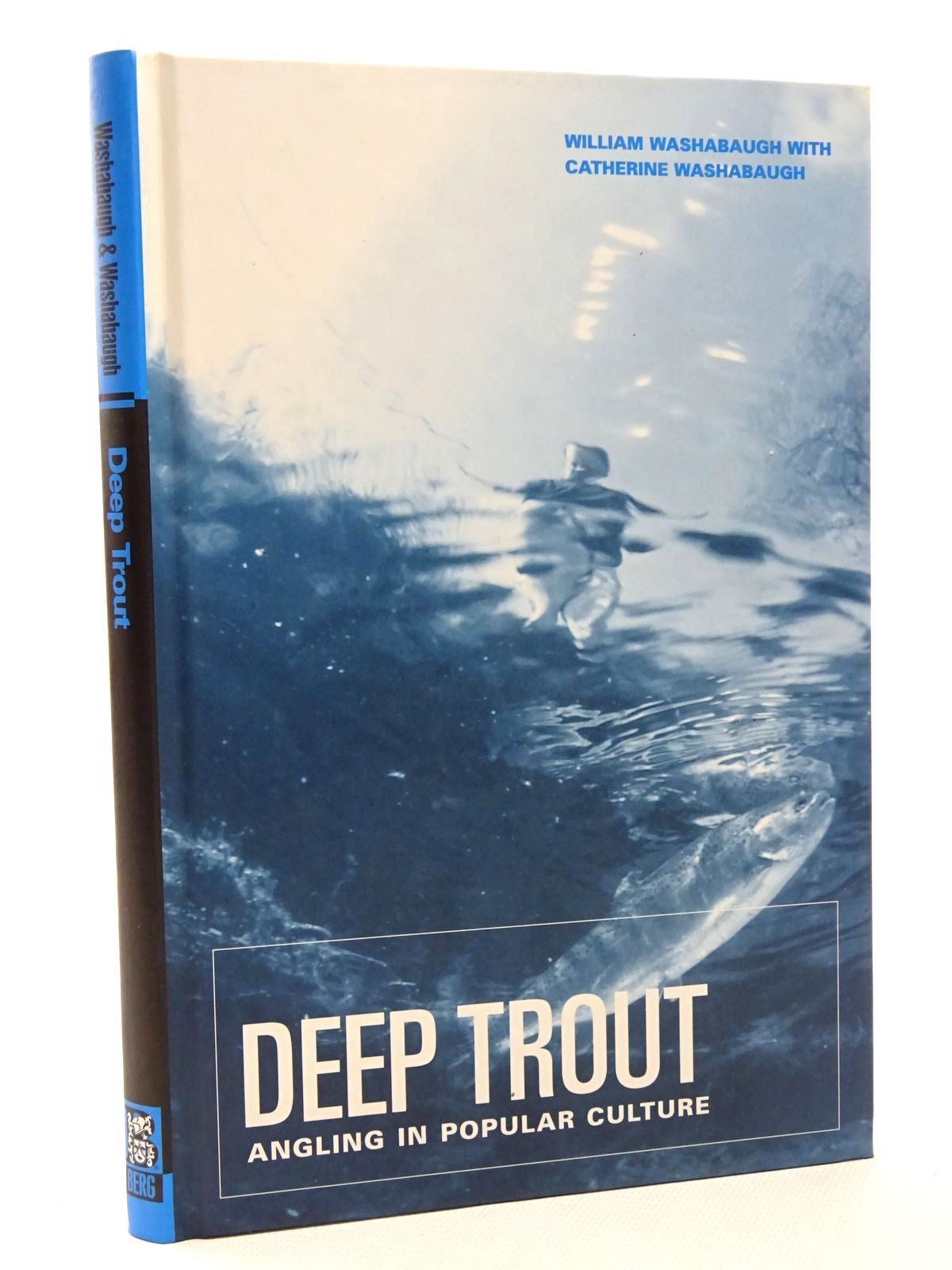 Photo of DEEP TROUT: ANGLING IN POPULAR CULTURE written by Washabaugh, William<br />Washabaugh, Catherine published by Berg (STOCK CODE: 1815705)  for sale by Stella & Rose's Books