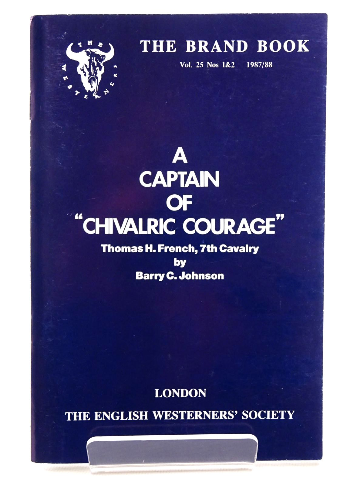 "Photo of A CAPTAIN OF ""CHIVALRIC COURAGE"": THOMAS H. FRENCH, 7TH CAVALRY written by Johnson, Barry C. published by The English Westerners' Society (STOCK CODE: 1815717)  for sale by Stella & Rose's Books"