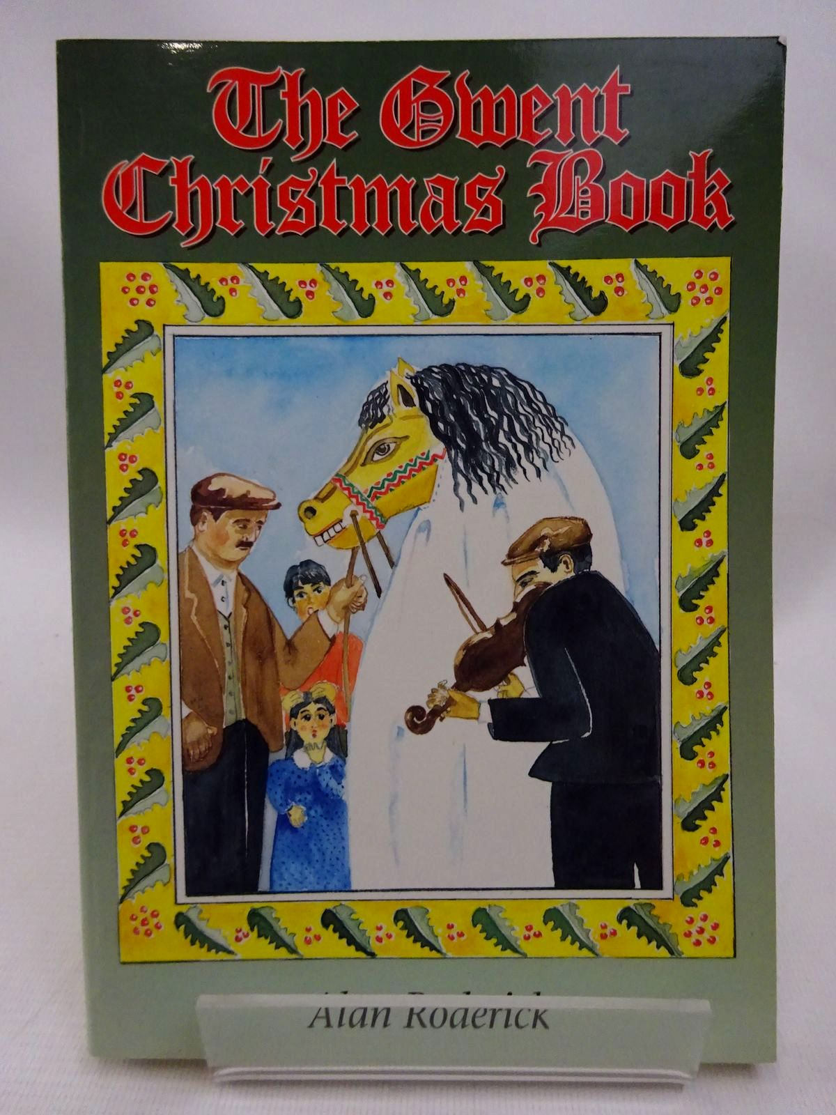 Photo of THE GWENT CHRISTMAS BOOK written by Roderick, Alan illustrated by Roderick, Bozena published by Handpost Books (STOCK CODE: 1815772)  for sale by Stella & Rose's Books