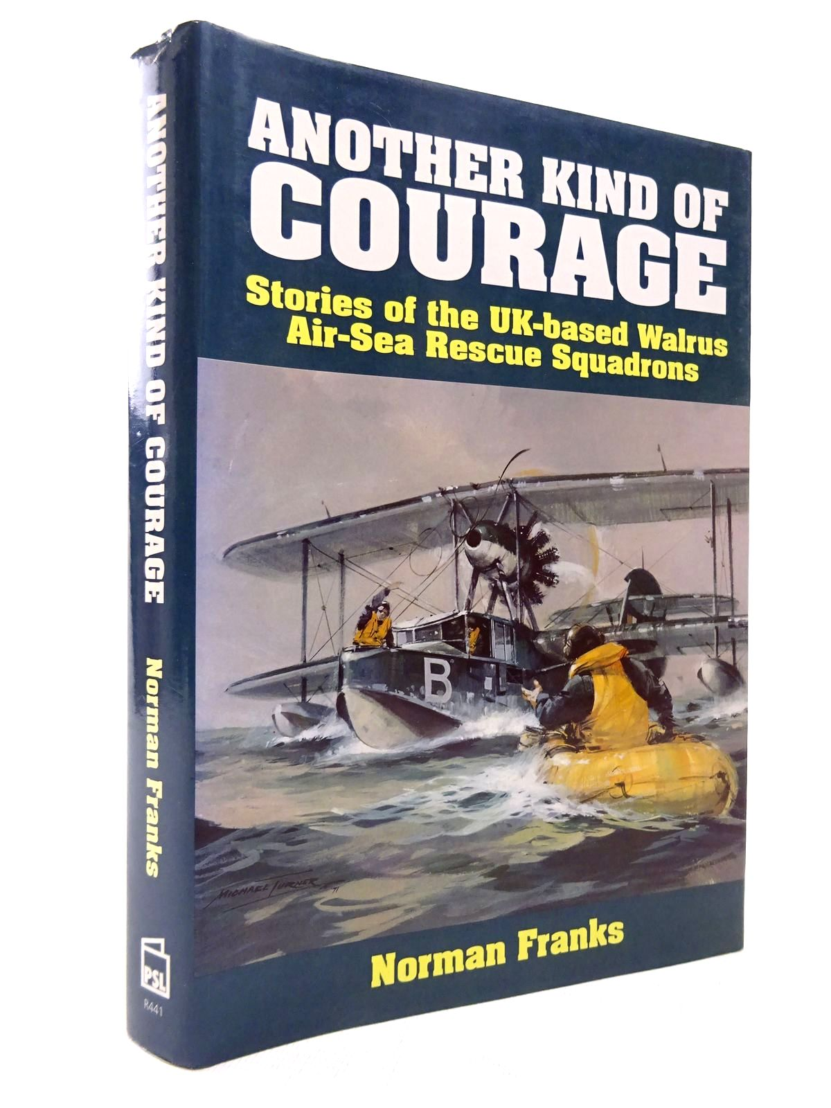 Photo of ANOTHER KIND OF COURAGE: STORIES OF THE UK-BASED WALRUS AIR-SEA RESCUE SQUADRONS written by Franks, Norman L.R. published by Patrick Stephens Limited (STOCK CODE: 1815801)  for sale by Stella & Rose's Books