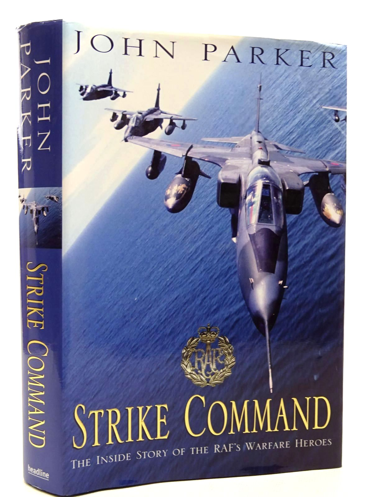 Photo of STRIKE COMMAND: THE INSIDE STORY OF THE RAF'S WARFARE HEROES written by Parker, John published by Headline (STOCK CODE: 1815882)  for sale by Stella & Rose's Books