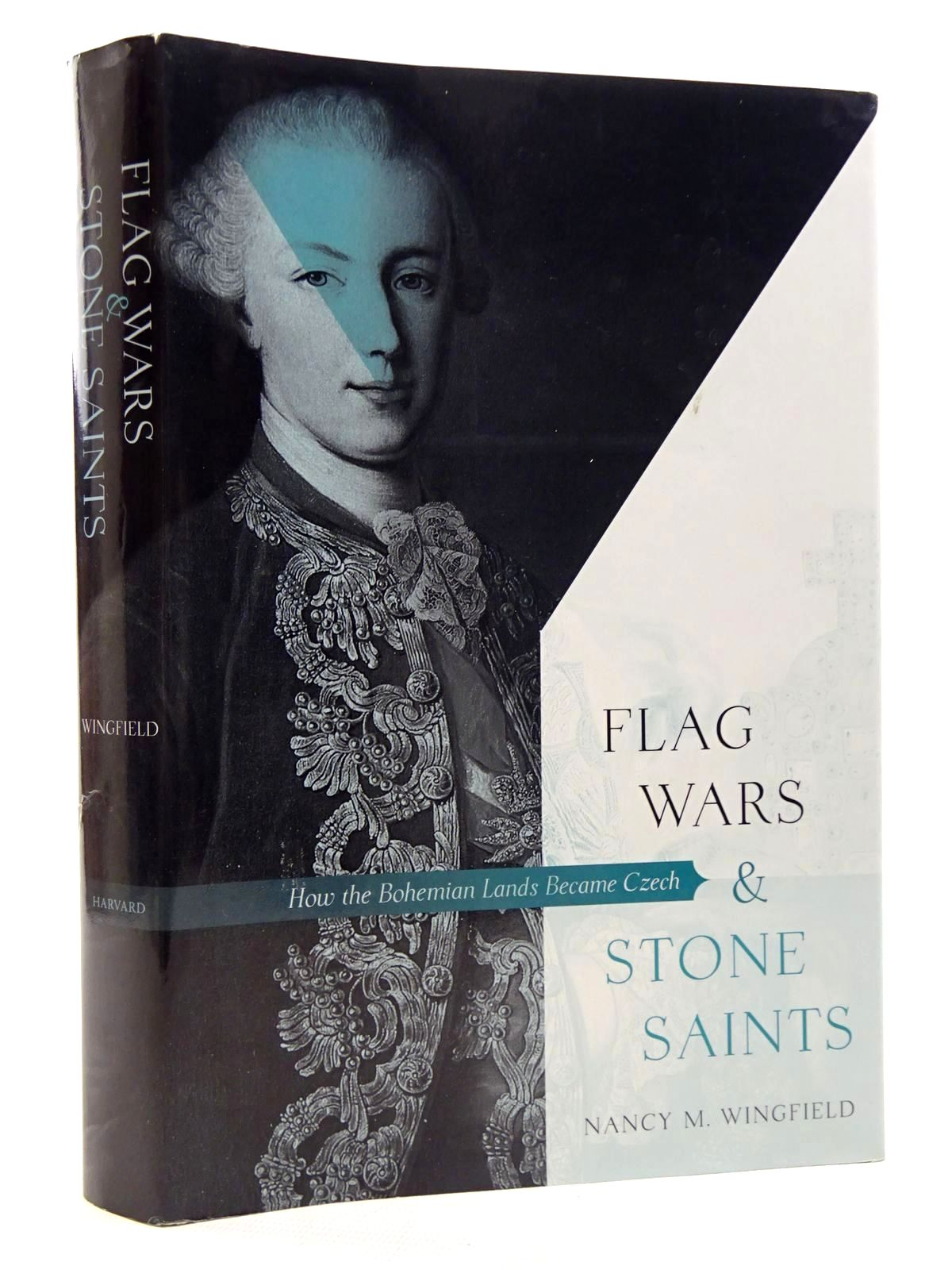 Photo of FLAG WARS AND STONE SAINTS: HOW THE BOHEMIAN LANDS BECAME CZECH written by Wingfield, Nancy M. published by Harvard University Press (STOCK CODE: 1815888)  for sale by Stella & Rose's Books