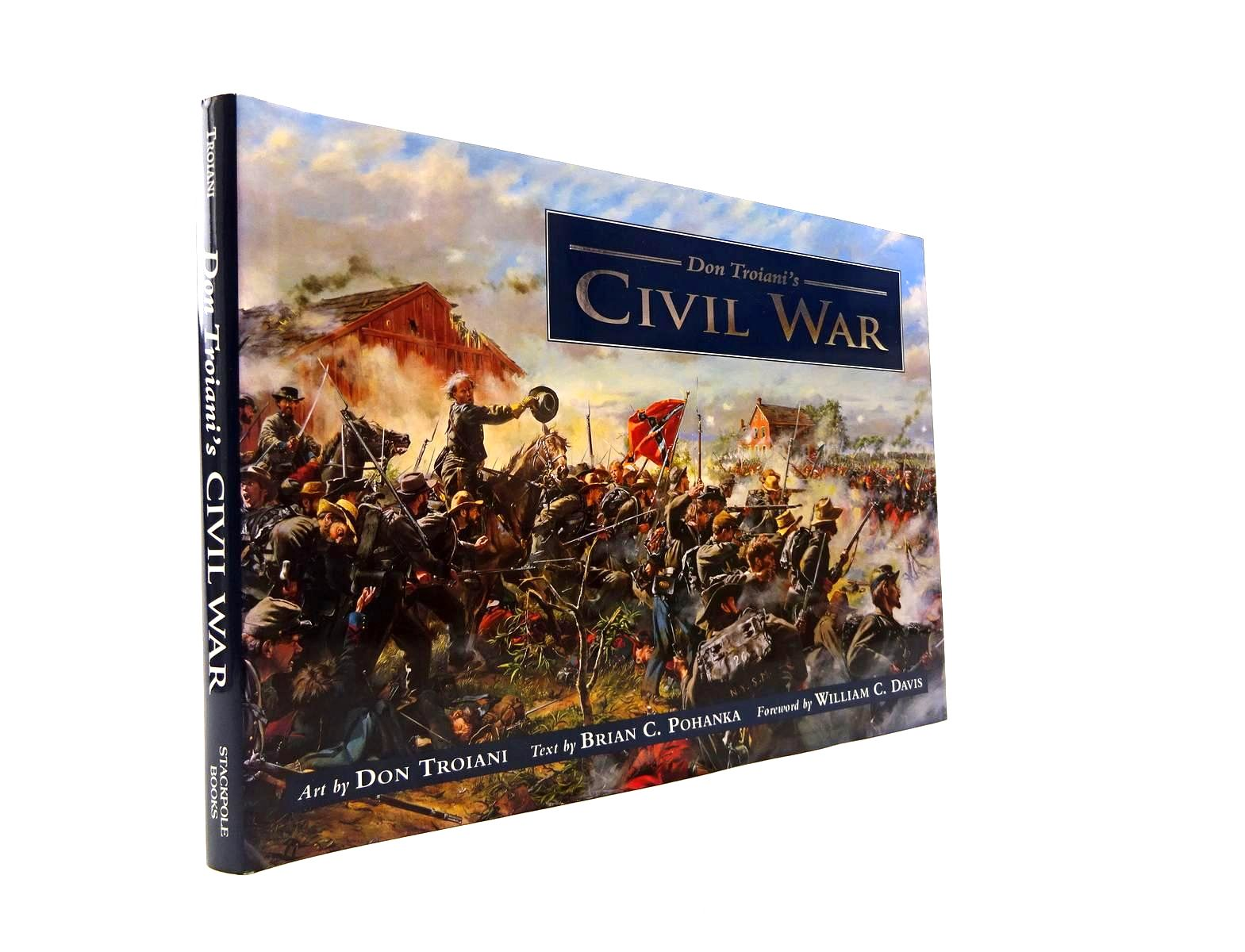 Photo of DON TROIANI'S CIVIL WAR written by Pohanka, Brian C. illustrated by Troiani, Don published by Stackpole Books (STOCK CODE: 1816003)  for sale by Stella & Rose's Books