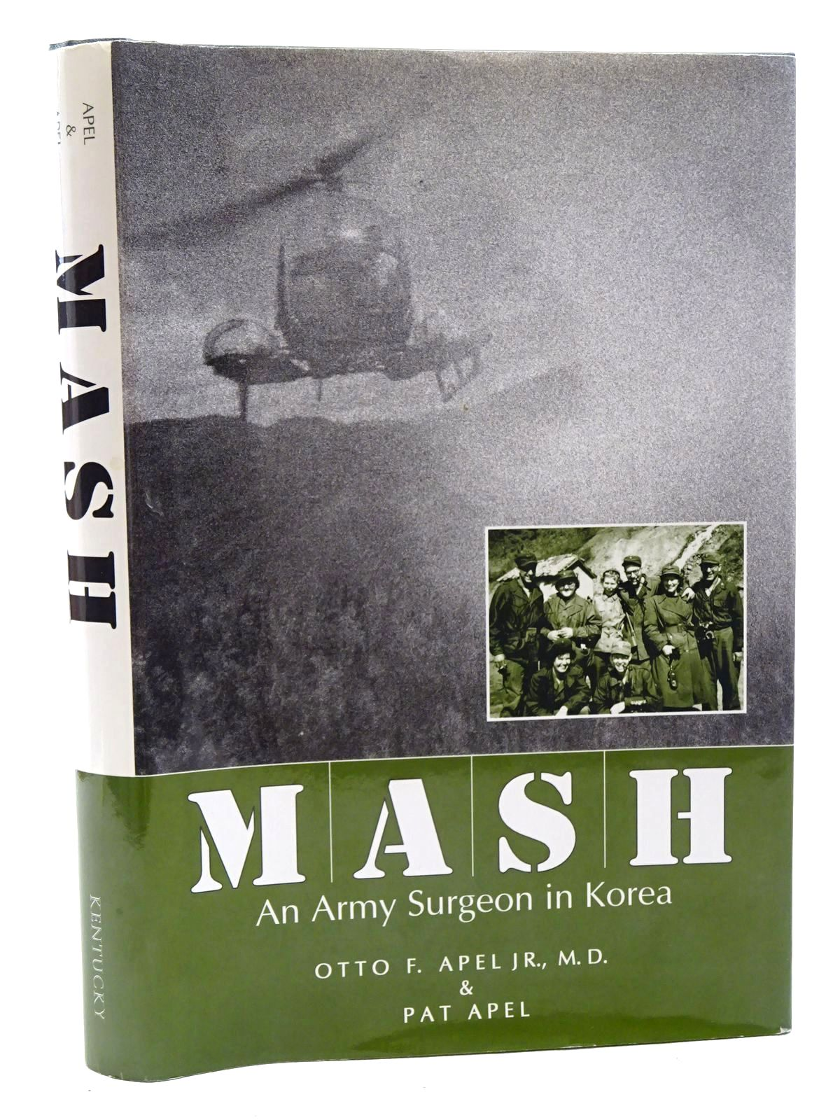 Photo of MASH: AN ARMY SURGEON IN KOREA written by Apel, Otto F.<br />Apel, Pat published by University Press of Kentucky (STOCK CODE: 1816044)  for sale by Stella & Rose's Books