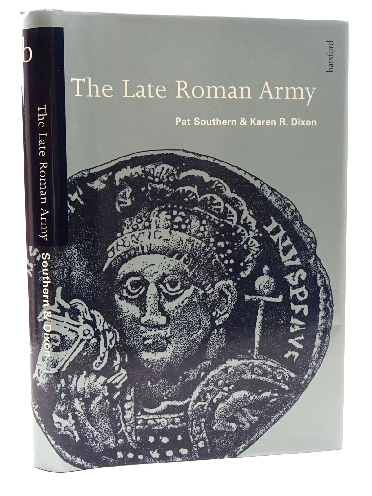 Photo of THE LATE ROMAN ARMY written by Southern, Pat<br />Dixon, Karen R. published by B.T. Batsford Ltd. (STOCK CODE: 1816051)  for sale by Stella & Rose's Books