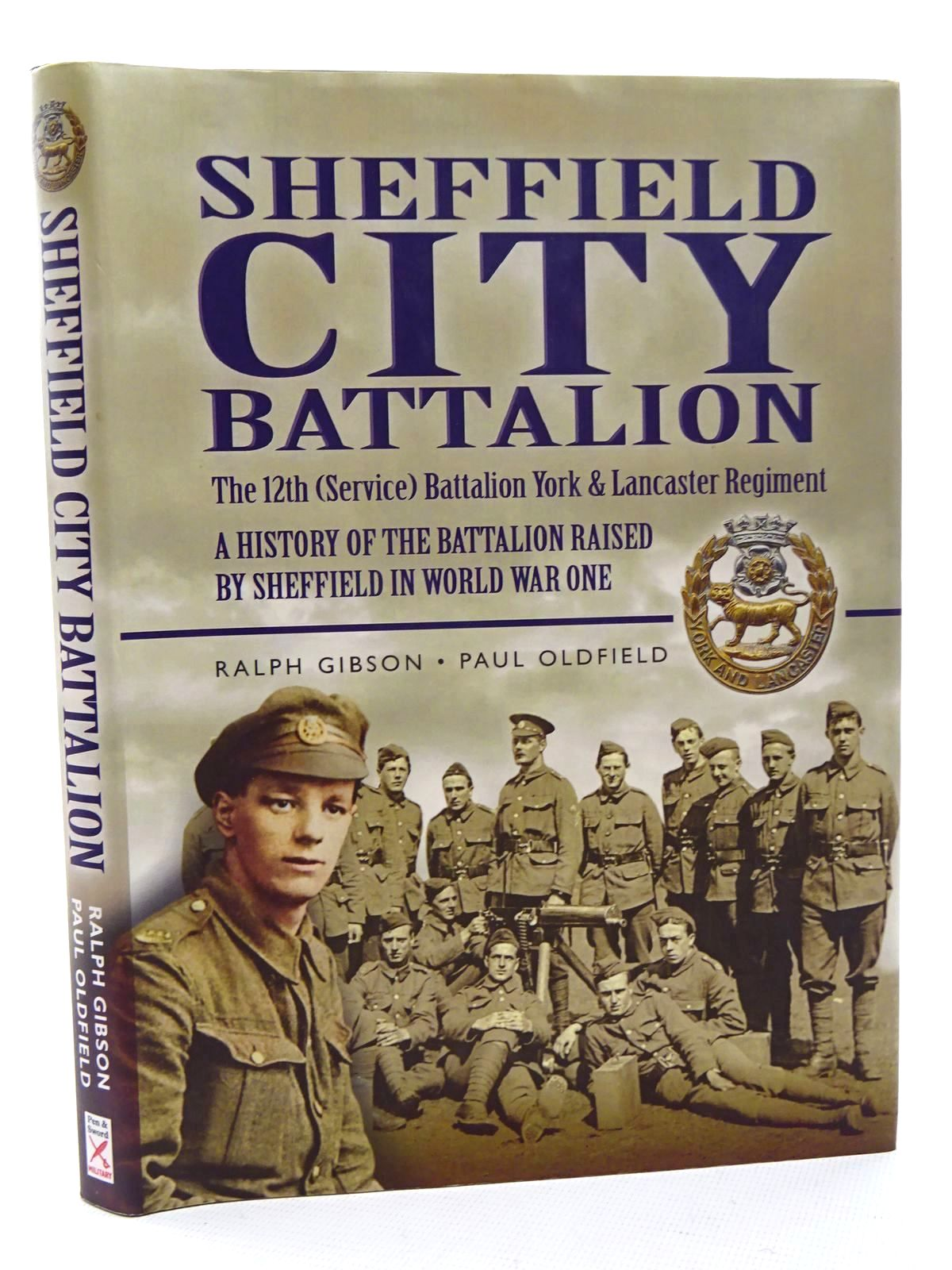Photo of SHEFFIELD CITY BATTALION: THE 12TH (SERVICE) BATTALION YORK & LANCASTER REGIMENT written by Oldfield, Paul<br />Gibson, Ralph published by Leo Cooper (STOCK CODE: 1816056)  for sale by Stella & Rose's Books