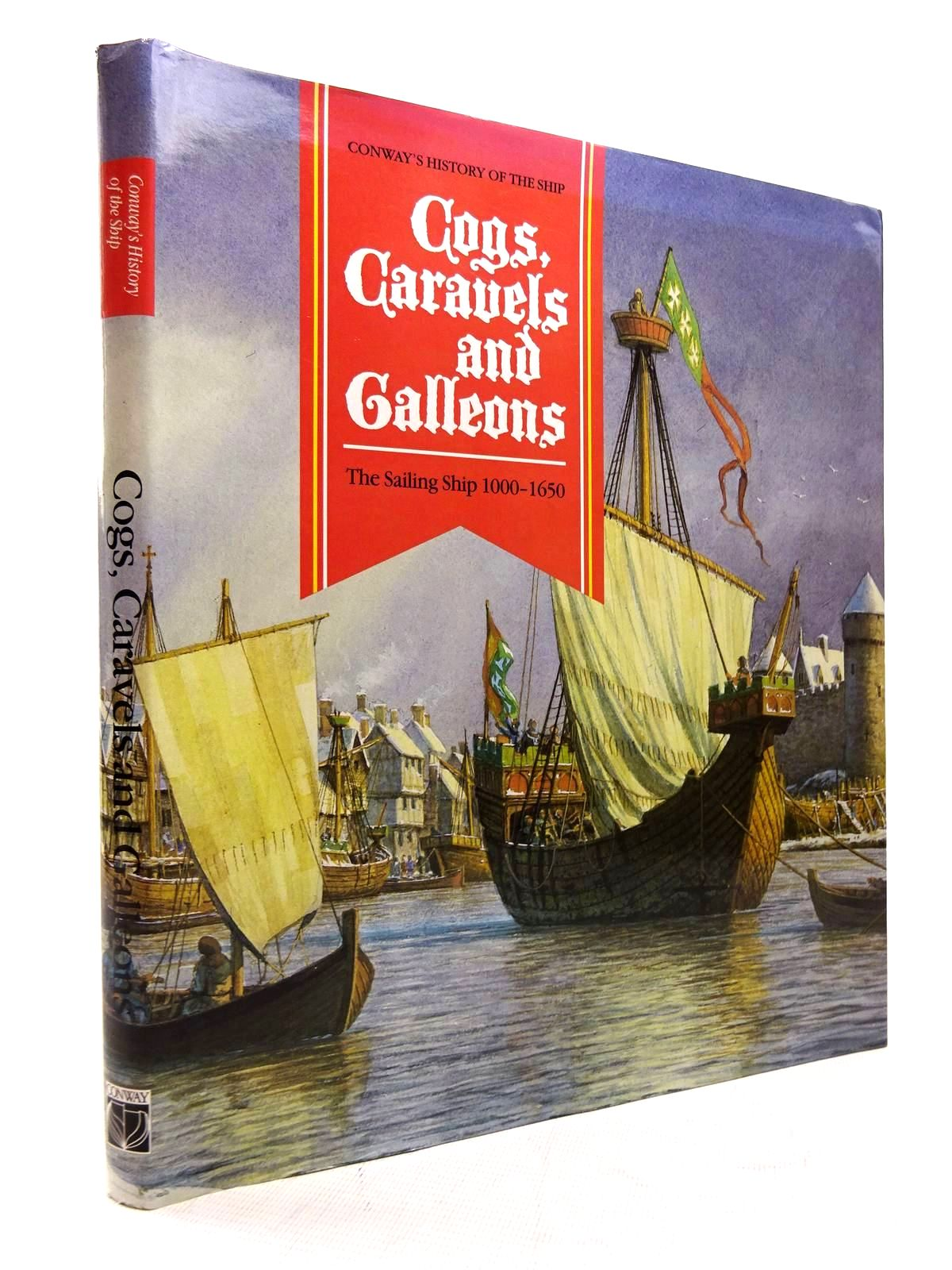 Photo of COGS, CARAVELS AND GALLEONS THE SAILING SHIP 1000-1650