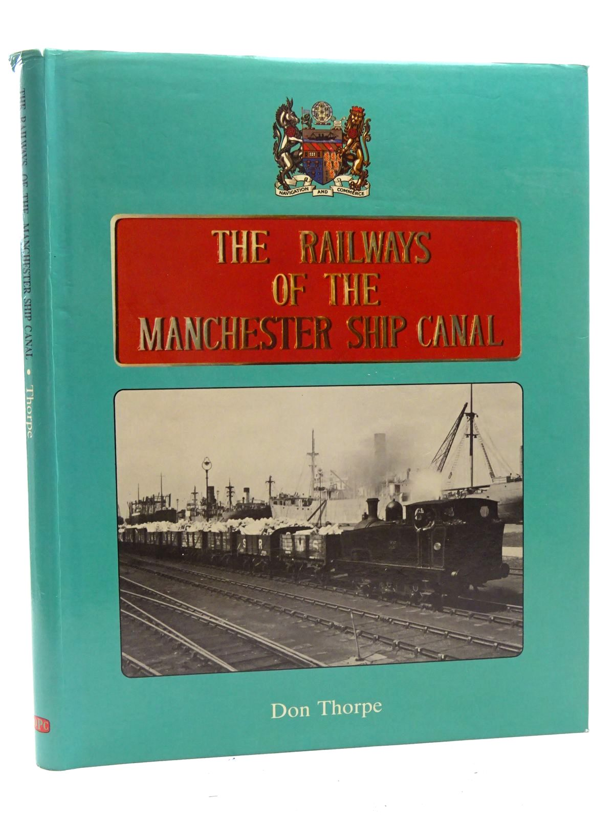 Photo of THE RAILWAYS OF THE MANCHESTER SHIP CANAL written by Thorpe, Don published by Oxford Publishing (STOCK CODE: 1816157)  for sale by Stella & Rose's Books