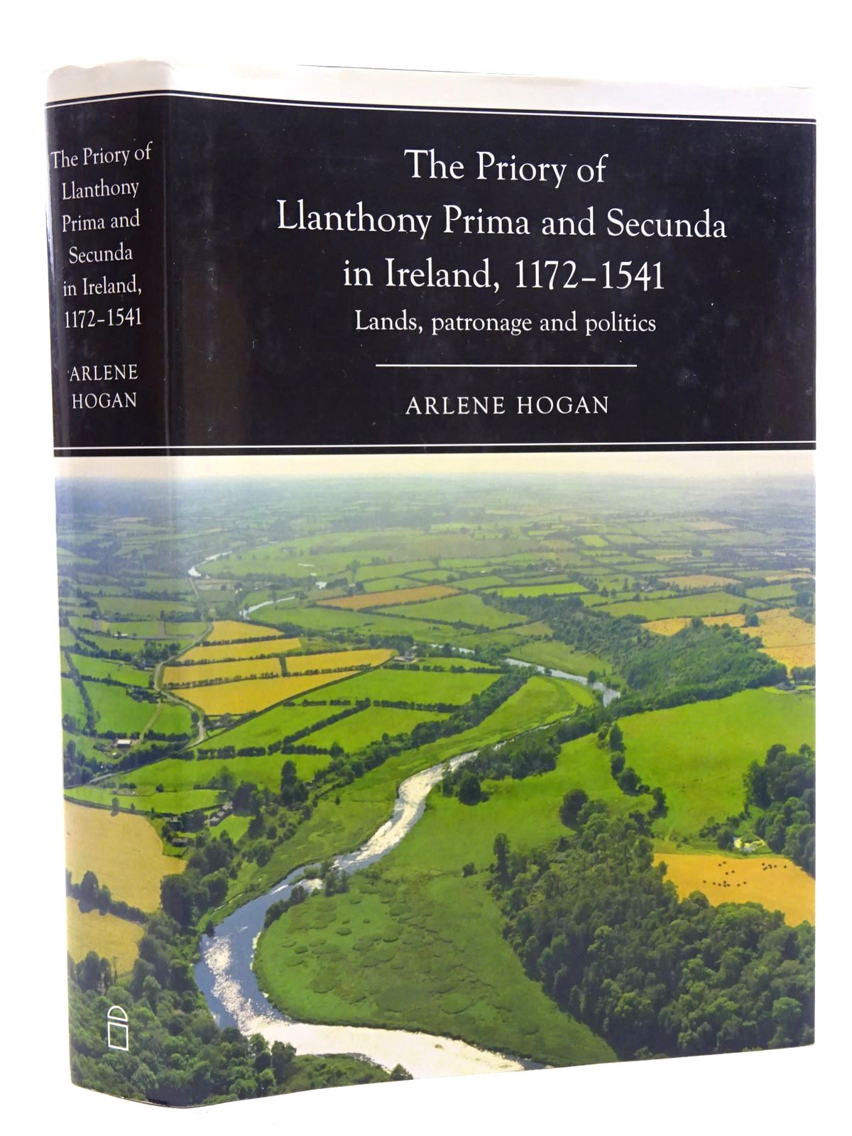 Photo of THE PRIORY OF LLANTHONY PRIMA AND SECUNDA IN IRELAND, 1172-1541: LANDS, PATRONAGE AND POLITICS written by Hogan, Arlene published by Four Courts Press (STOCK CODE: 1816171)  for sale by Stella & Rose's Books
