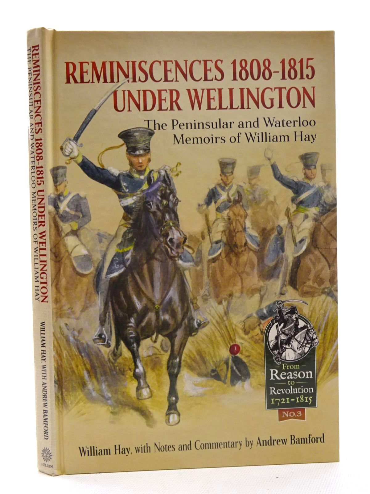 Photo of REMINISCENCES 1808-1815 UNDER WELLINGTON: THE PENINSULAR AND WATERLOO MEMOIRS OF WILLIAM HAY written by Hay, William<br />Bamford, Andrew published by Helion & Company (STOCK CODE: 1816173)  for sale by Stella & Rose's Books