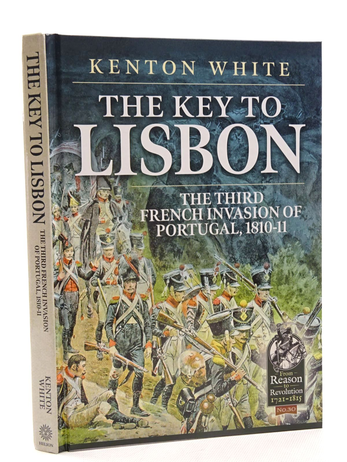 Photo of THE KEY TO LISBON: THE THIRD FRENCH INVASION OF PORTUGAL, 1810 -11 written by White, Kenton published by Helion & Company (STOCK CODE: 1816182)  for sale by Stella & Rose's Books
