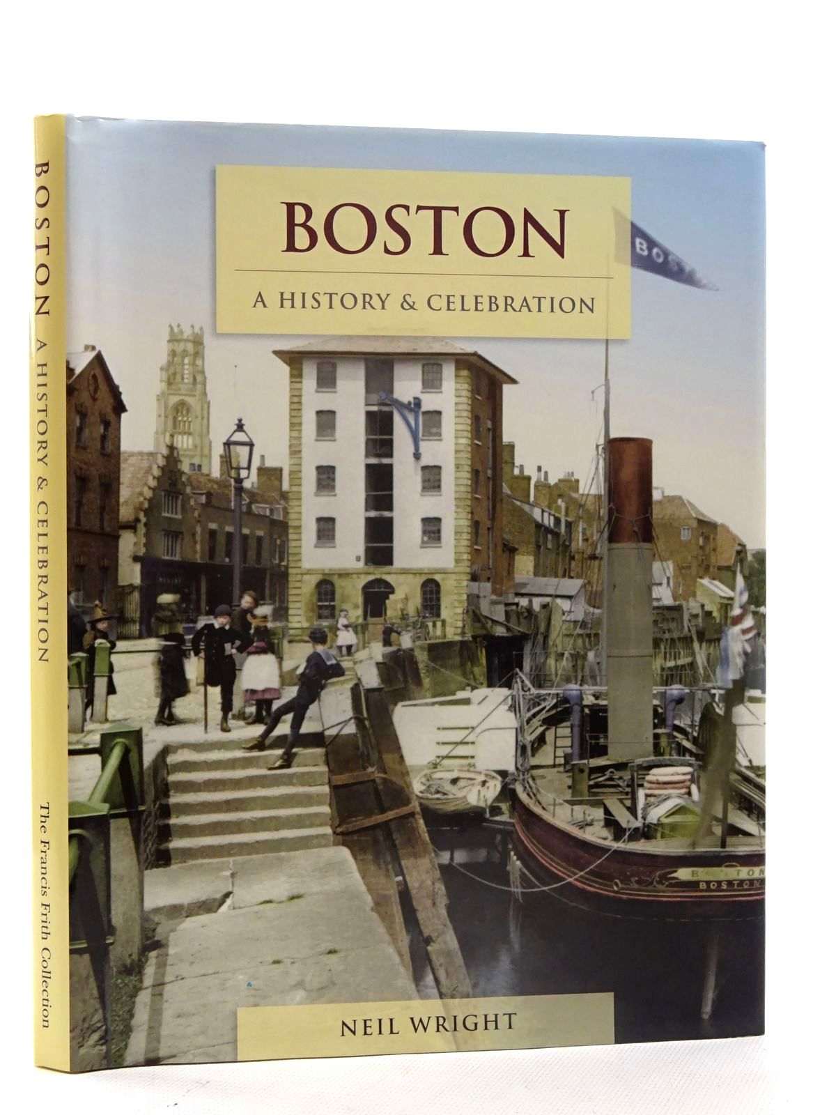 Photo of BOSTON: A HISTORY & CELEBRATION written by Wright, Neil illustrated by Frith, Francis published by The Francis Frith Collection (STOCK CODE: 1816196)  for sale by Stella & Rose's Books