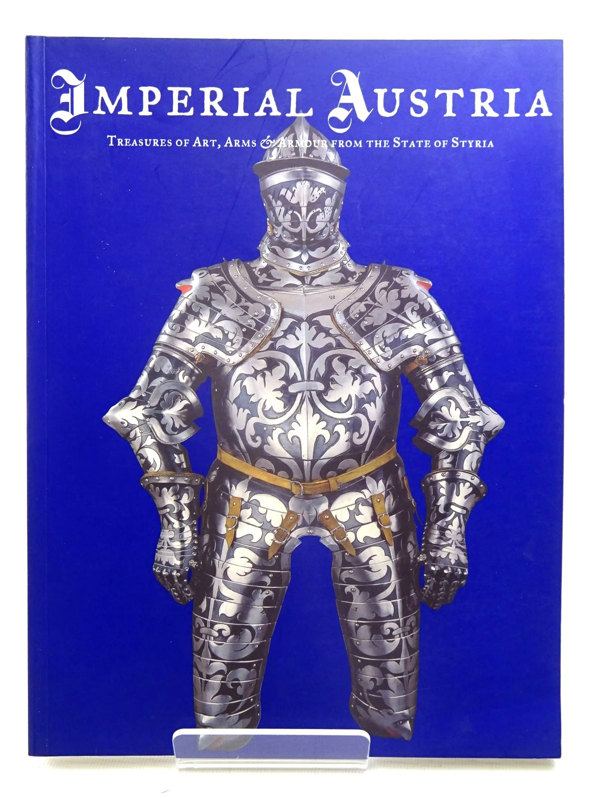 Photo of IMPERIAL AUSTRIA: TREASURES OF ART, ARMS & ARMOUR FROM THE STATE OF STYRIA written by Krenn, Peter<br />Karcheski, Walter J. published by Art Exhibitions Australia Ltd (STOCK CODE: 1816208)  for sale by Stella & Rose's Books
