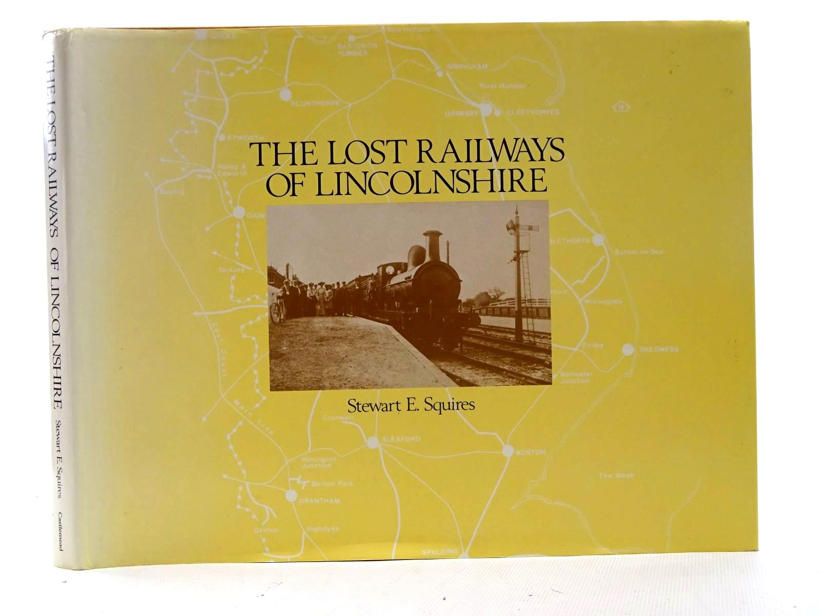 Photo of THE LOST RAILWAYS OF LINCOLNSHIRE written by Squires, Stewart E. published by Castlemead Publications (STOCK CODE: 1816219)  for sale by Stella & Rose's Books