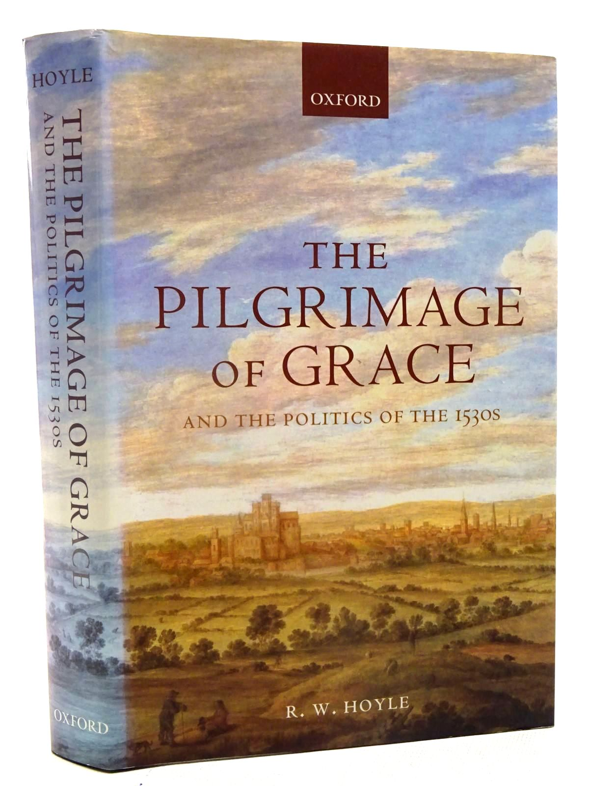 Photo of THE PILGRIMAGE OF GRACE AND THE POLITICS OF THE 1530S written by Hoyle, R.W. published by Oxford University Press (STOCK CODE: 1816226)  for sale by Stella & Rose's Books