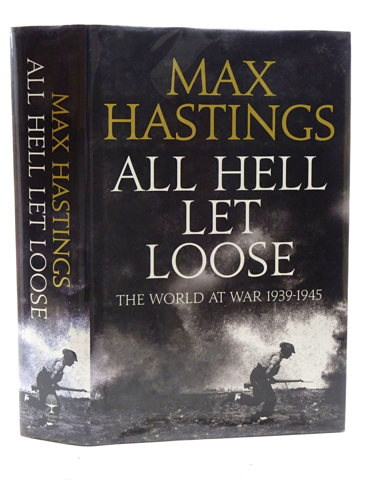 Photo of ALL HELL LET LOOSE: THE WORLD AT WAR 1939-45 written by Hastings, Max published by Harper Press (STOCK CODE: 1816269)  for sale by Stella & Rose's Books