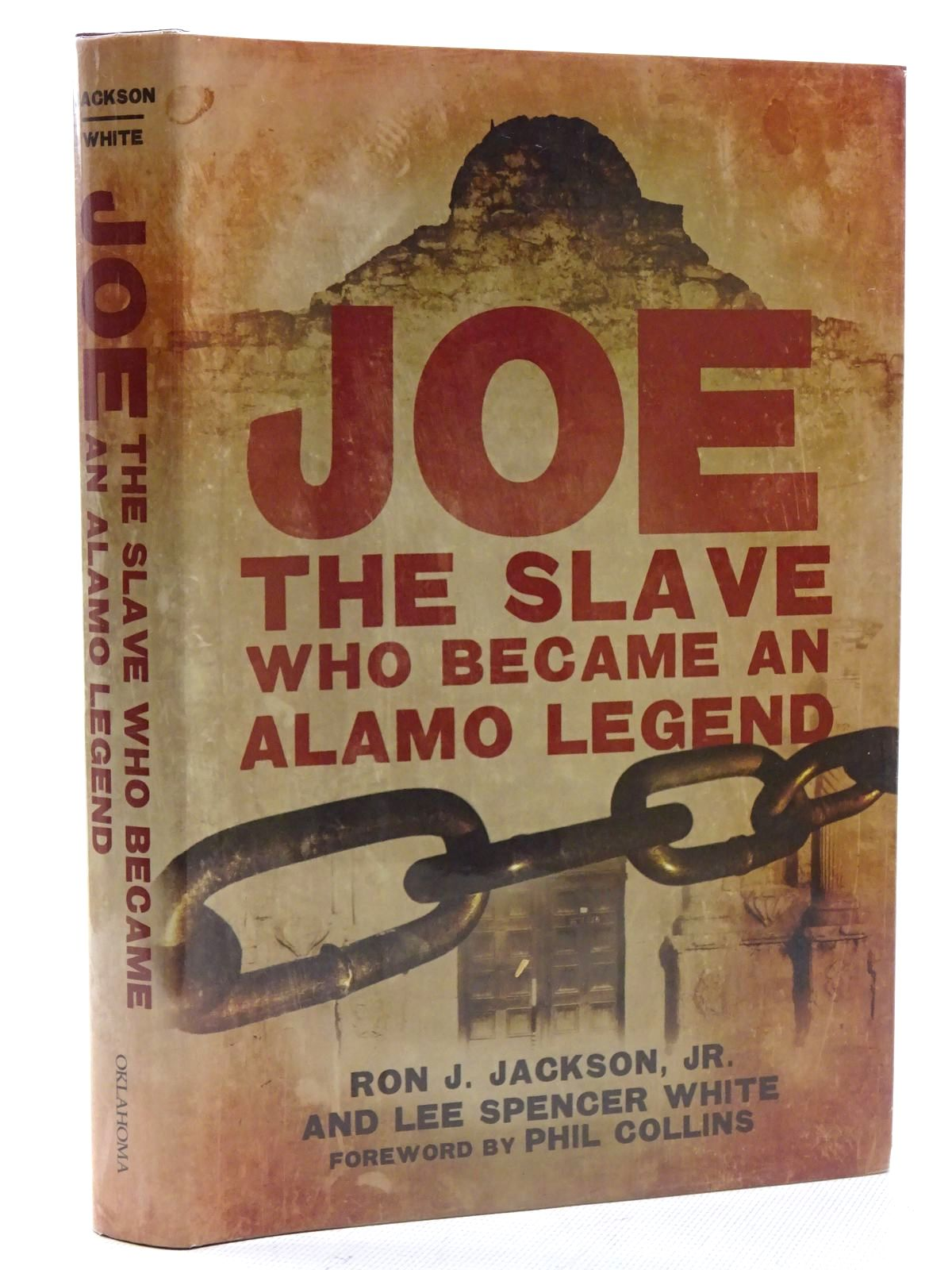 Photo of JOE, THE SLAVE WHO BECAME AN ALAMO LEGEND written by Jackson, Ron J.<br />White, Lee Spencer published by University of Oklahoma Press (STOCK CODE: 1816272)  for sale by Stella & Rose's Books