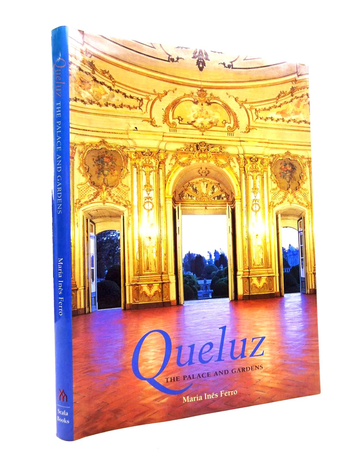 Photo of QUELUZ: THE PALACE AND GARDENS written by Ferro, Maria Ines published by Scala Books (STOCK CODE: 1816314)  for sale by Stella & Rose's Books