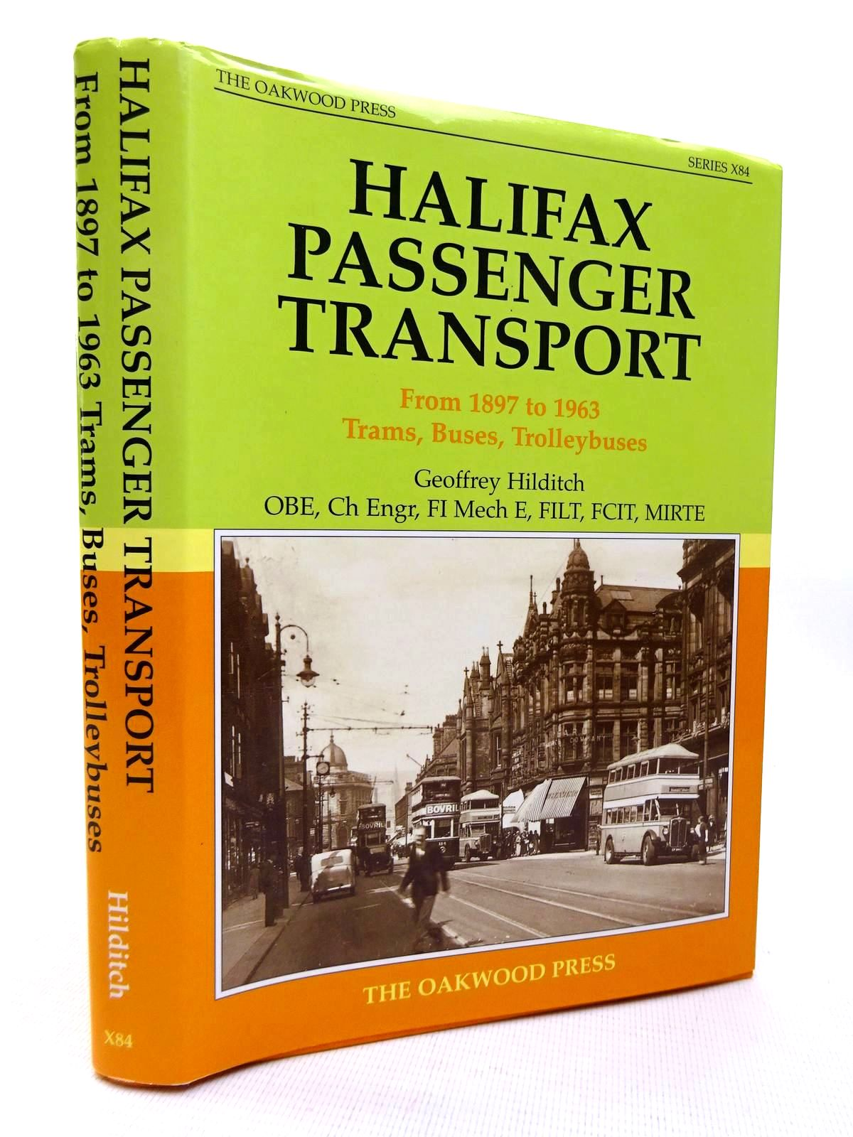 Photo of HALIFAX PASSENGER TRANSPORT FROM 1897 TO 1963 TRAMS, BUSES, TROLLEYBUSES written by Hilditch, Geoffrey published by The Oakwood Press (STOCK CODE: 1816367)  for sale by Stella & Rose's Books