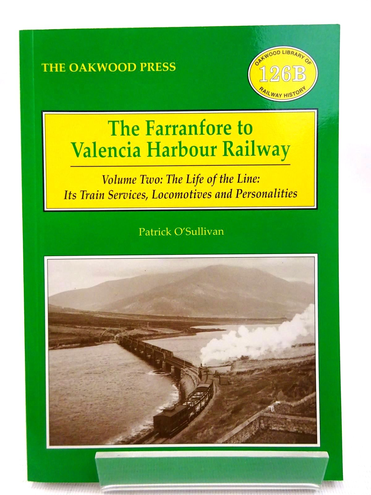 Photo of THE FARRANFORE TO VALENCIA HARBOUR RAILWAY VOLUME TWO written by O'Sullivan, Patrick published by The Oakwood Press (STOCK CODE: 1816368)  for sale by Stella & Rose's Books