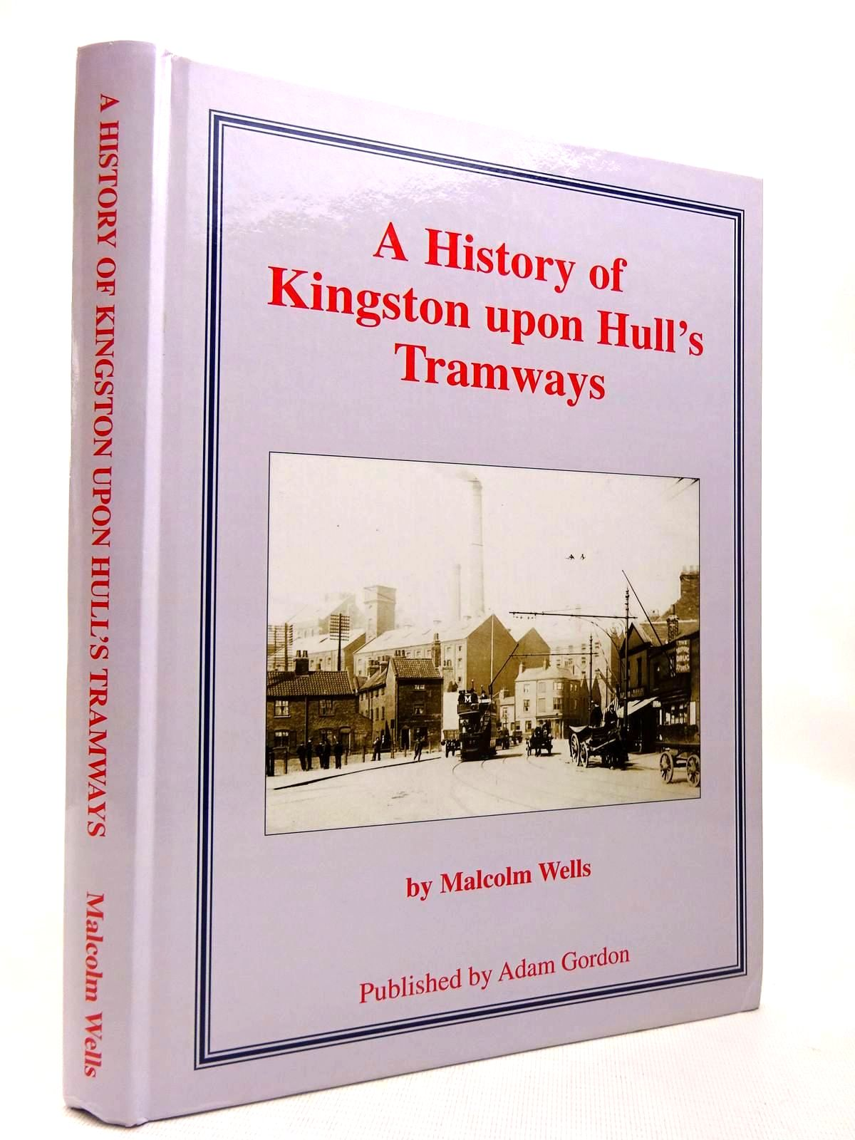 Photo of A HISTORY OF KINGSTON UPON HULL'S TRAMWAYS written by Wells, Malcolm published by Adam Gordon (STOCK CODE: 1816372)  for sale by Stella & Rose's Books